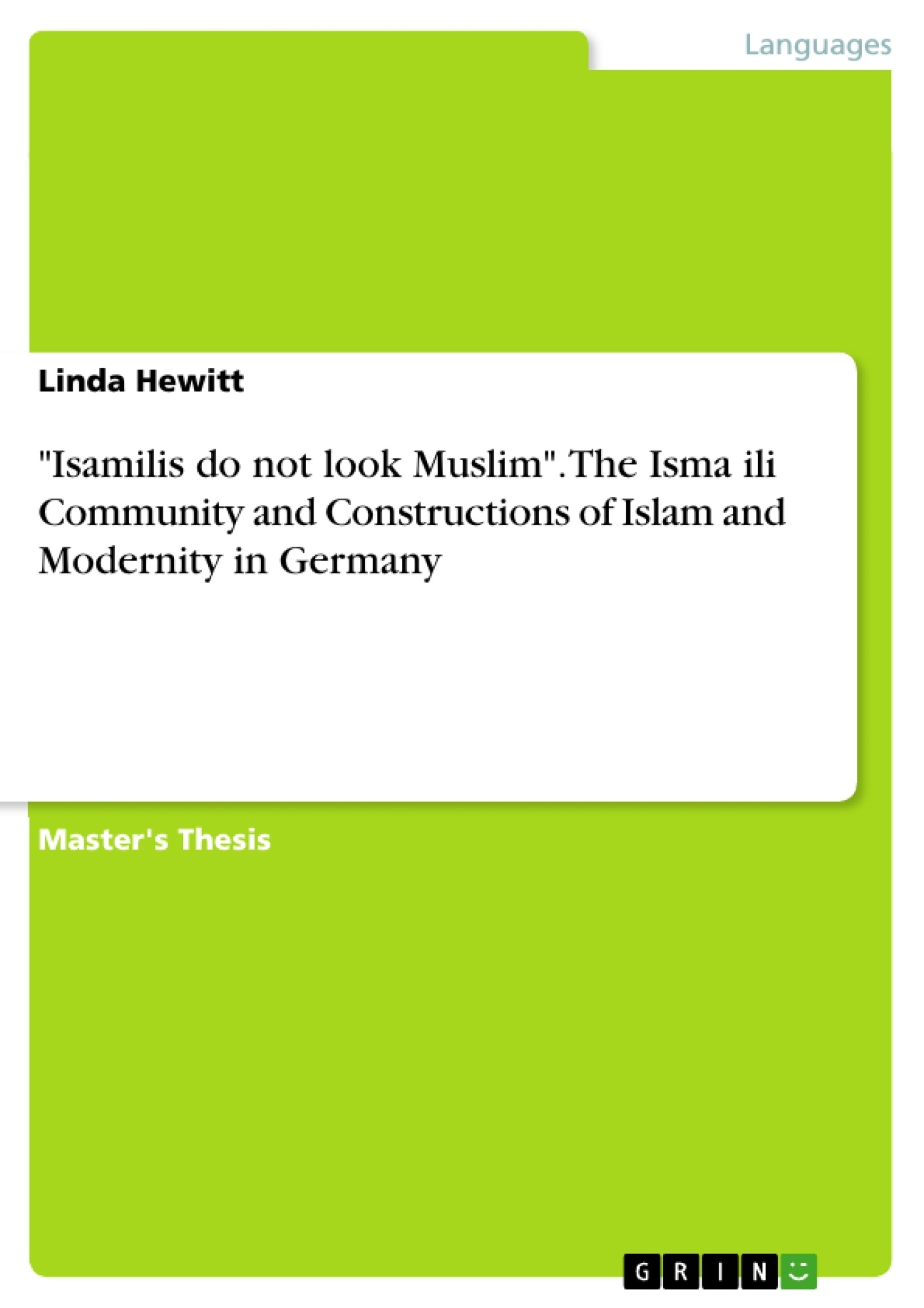 "Title: ""Isamilis do not look Muslim"". The Ismaʿili Community and Constructions of Islam and Modernity in Germany"