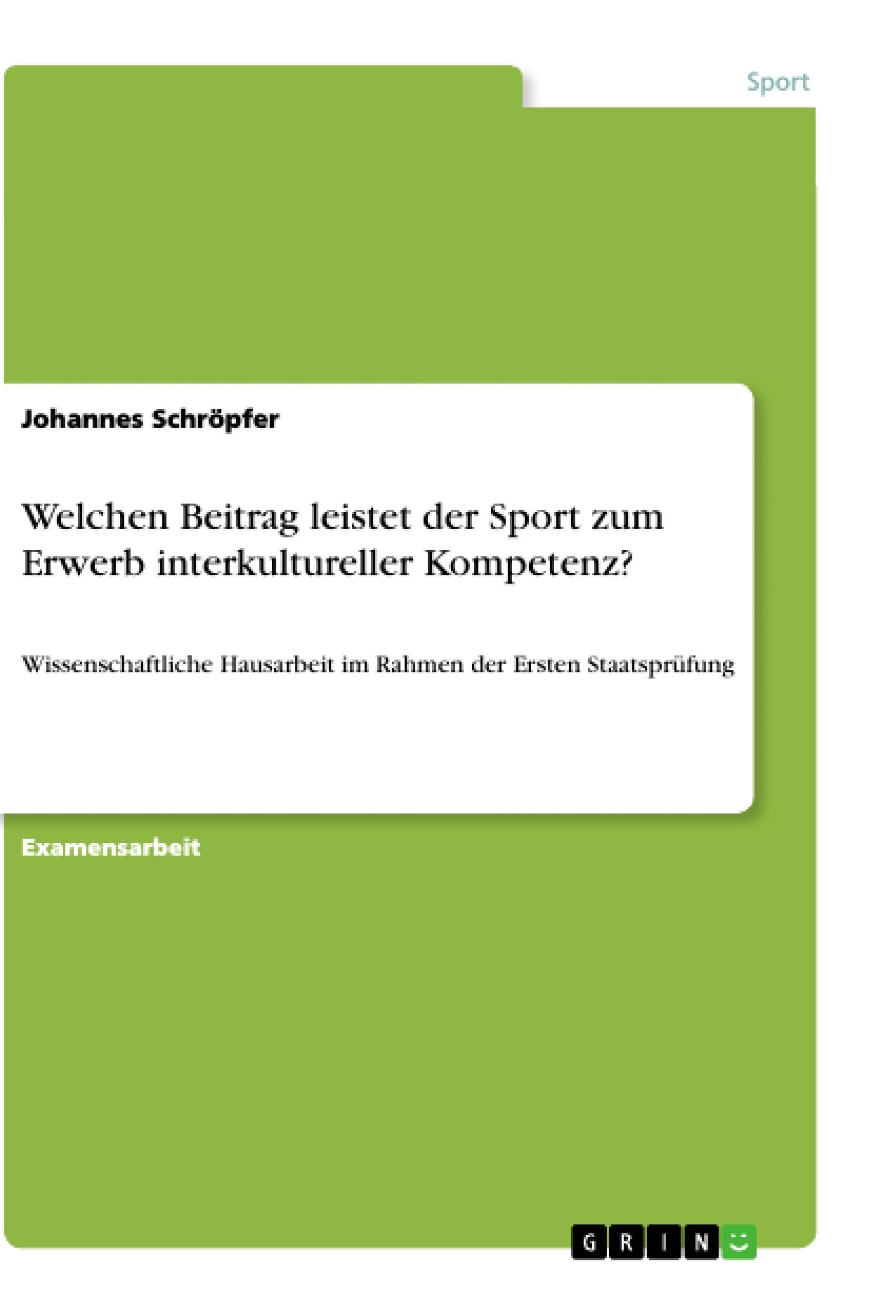 Titel: Welchen Beitrag leistet der Sport zum Erwerb interkultureller Kompetenz?