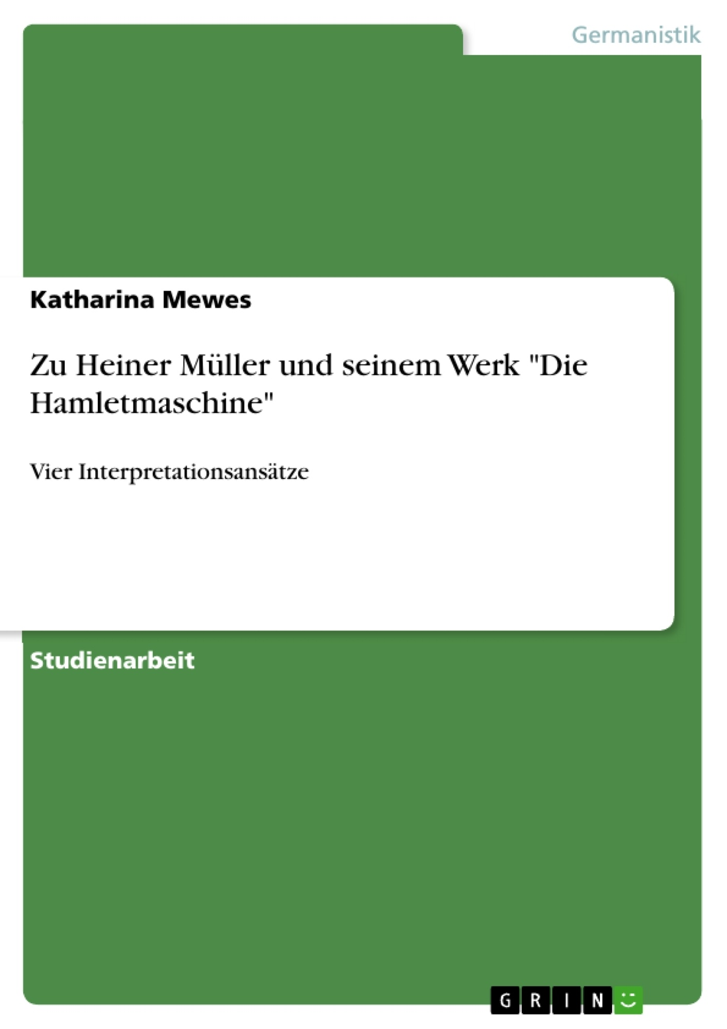 """Titel: Zu Heiner Müller und seinem Werk """"Die Hamletmaschine"""""""