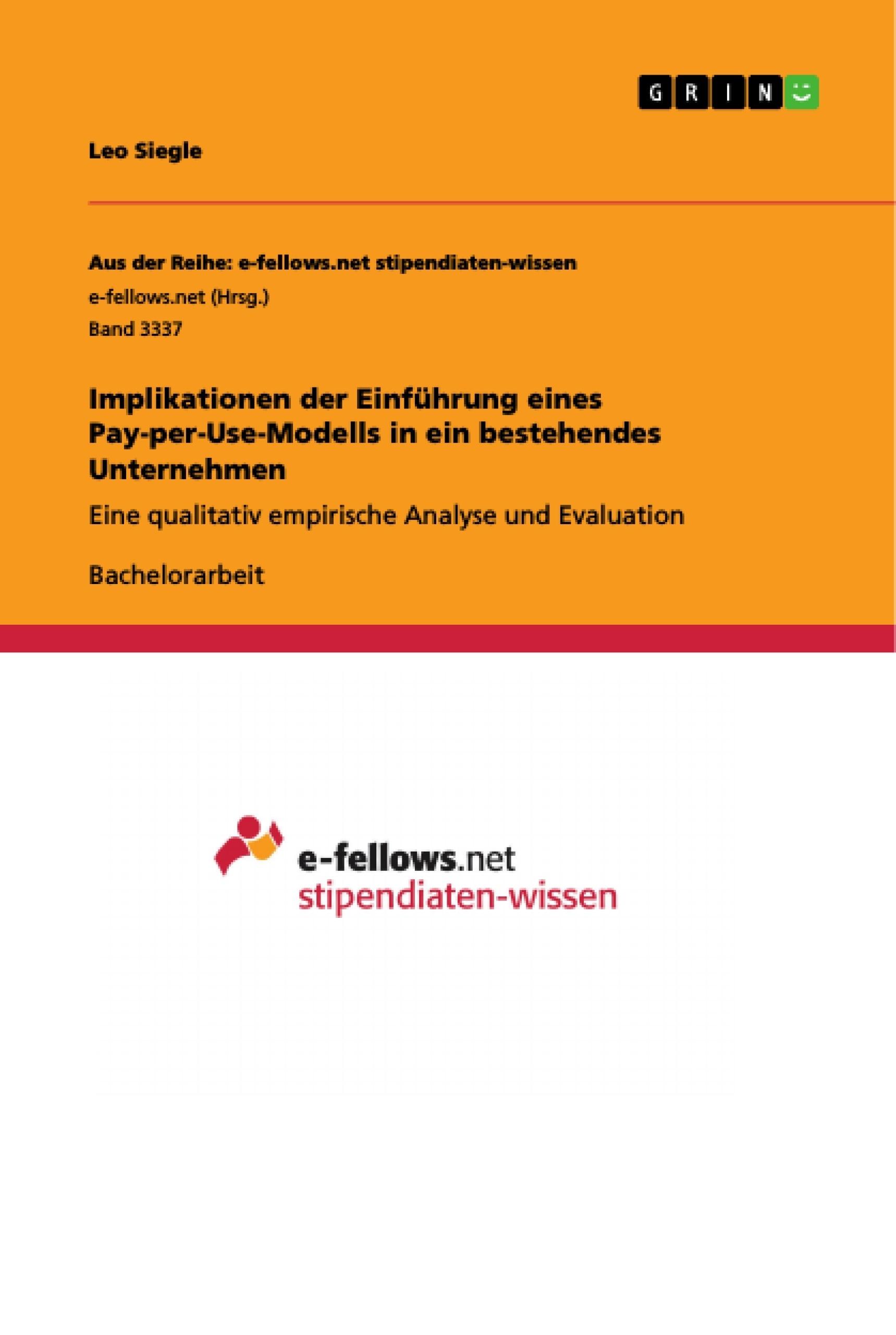 Titel: Implikationen der Einführung eines Pay-per-Use-Modells in ein bestehendes Unternehmen