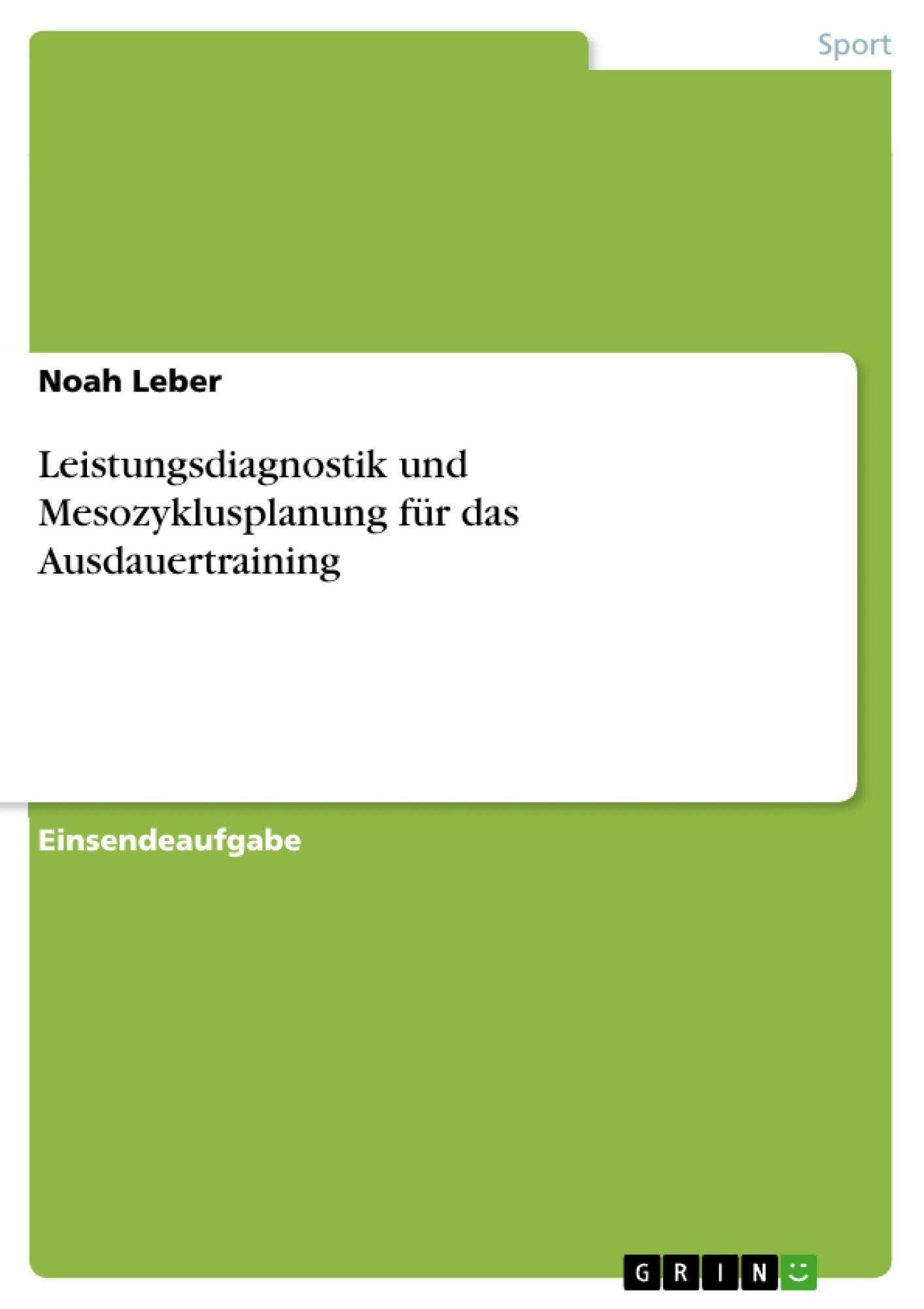 Titel: Leistungsdiagnostik und Mesozyklusplanung für das Ausdauertraining