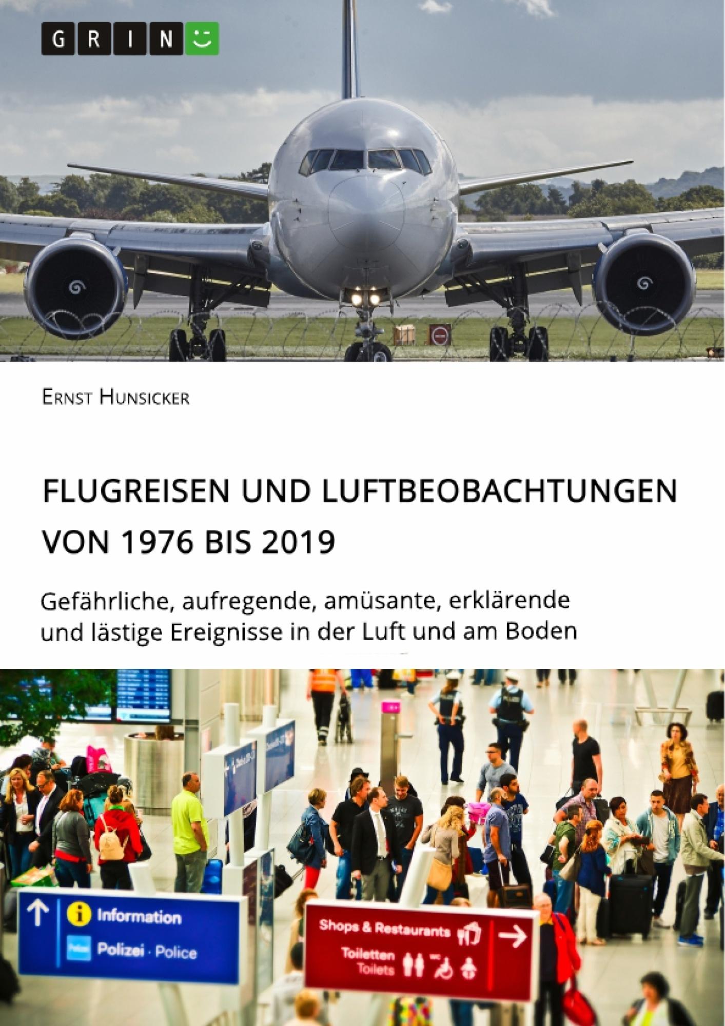 Titel: Flugreisen und Luftbeobachtungen von 1976 bis 2019