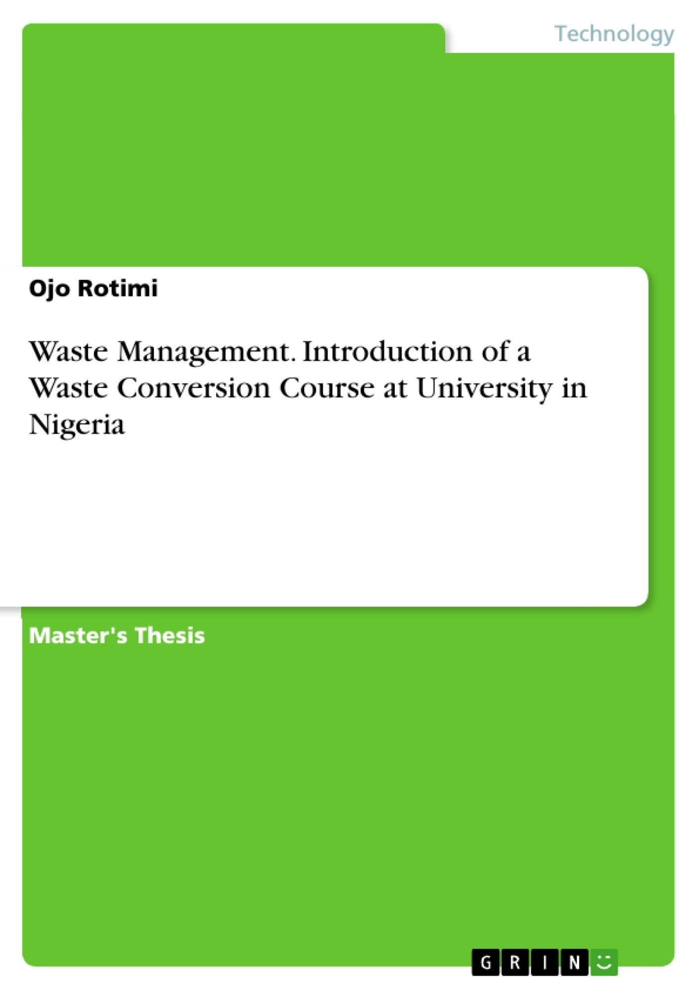 Title: Waste Management. Introduction of a Waste Conversion Course at University in Nigeria