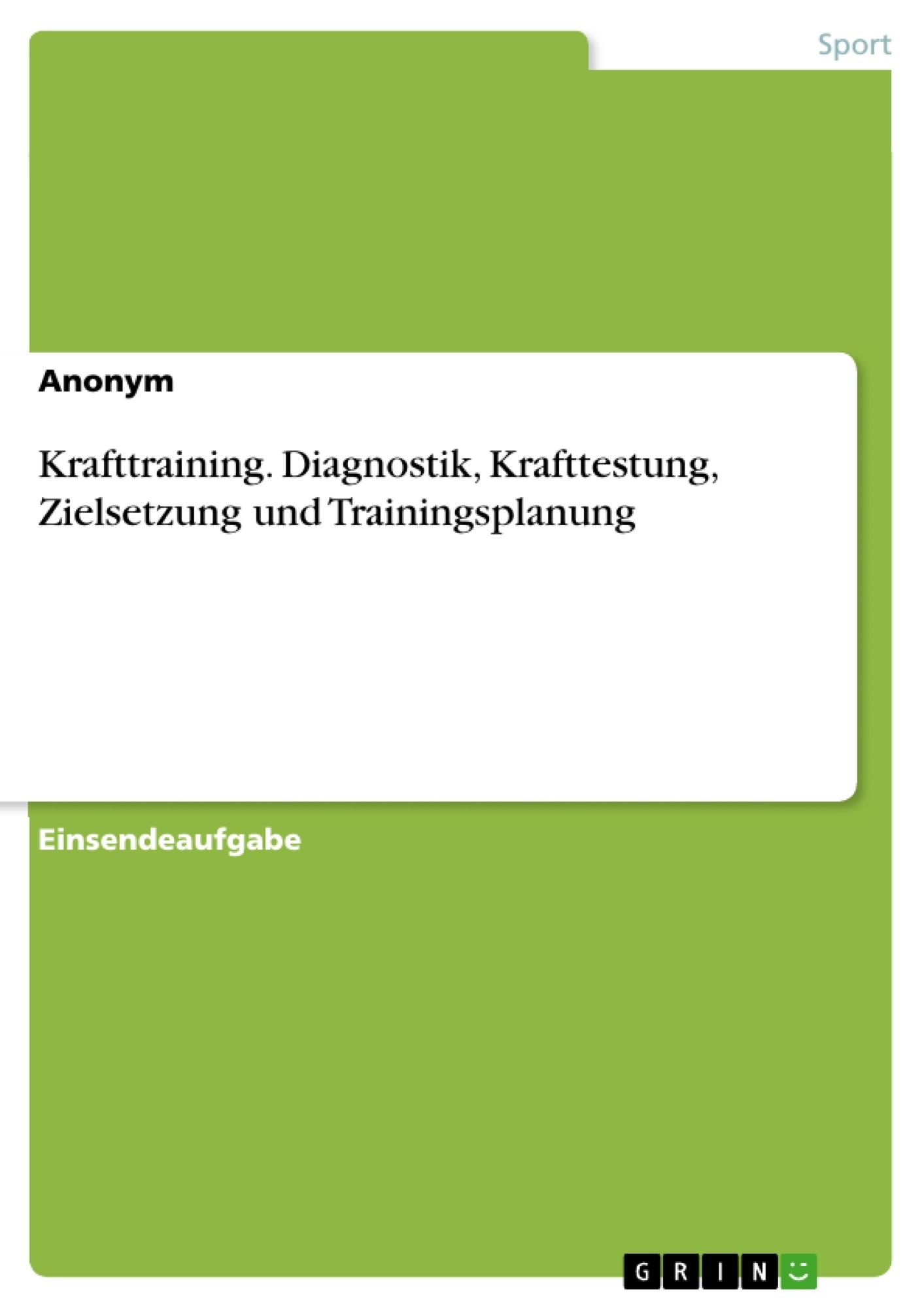 Titel: Krafttraining. Diagnostik, Krafttestung, Zielsetzung und Trainingsplanung