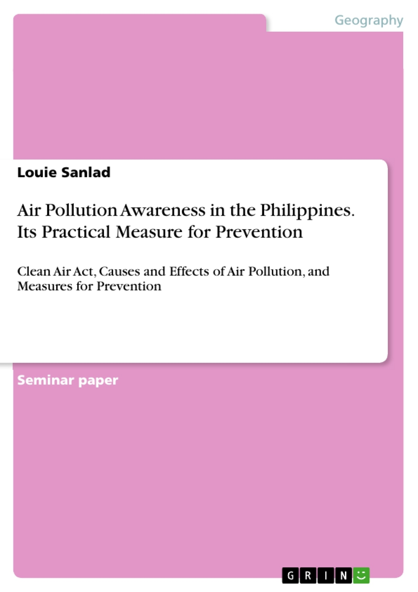 Title: Air Pollution Awareness in the Philippines. Its Practical Measure for Prevention