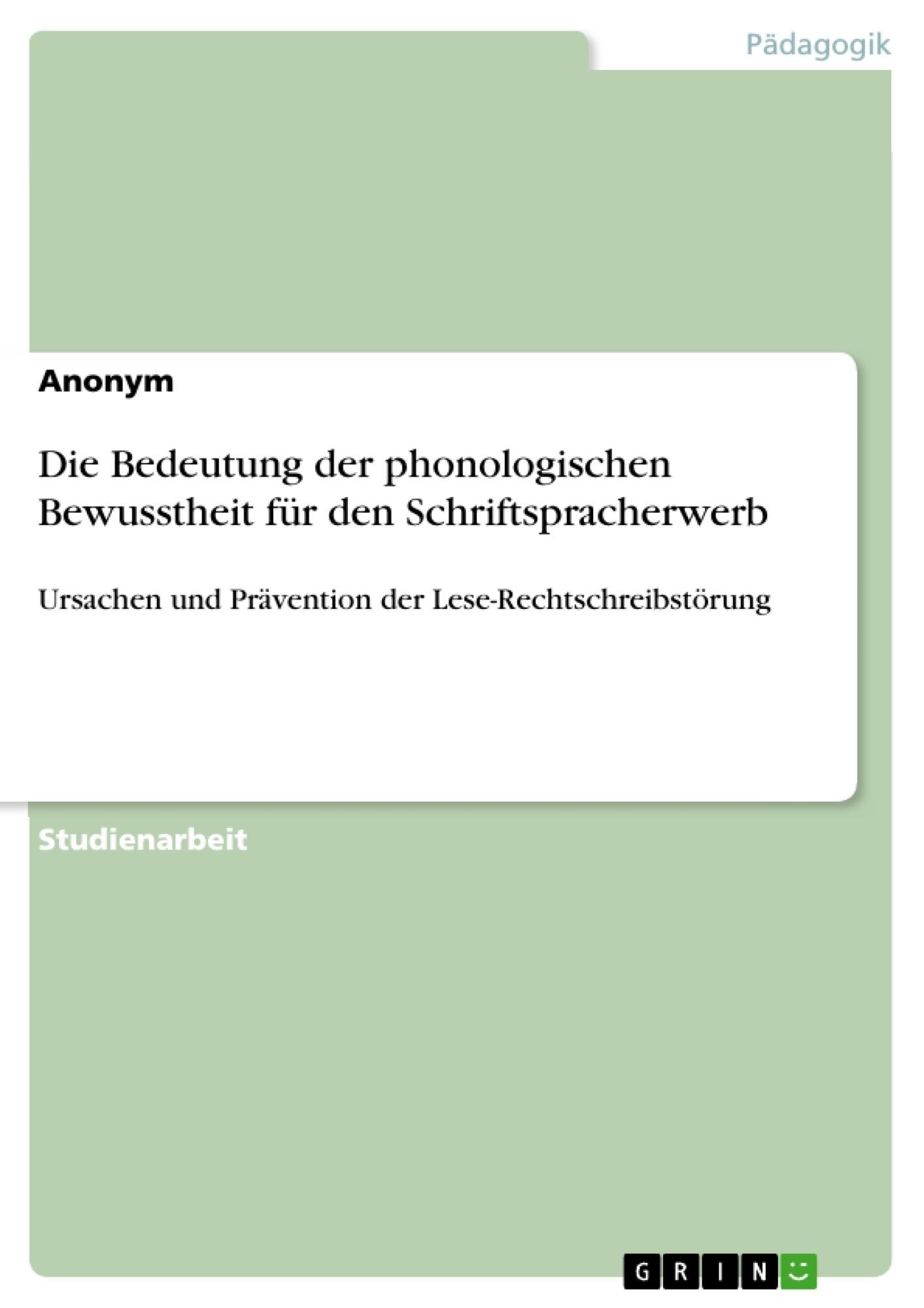 Titel: Die Bedeutung der phonologischen Bewusstheit für den Schriftspracherwerb