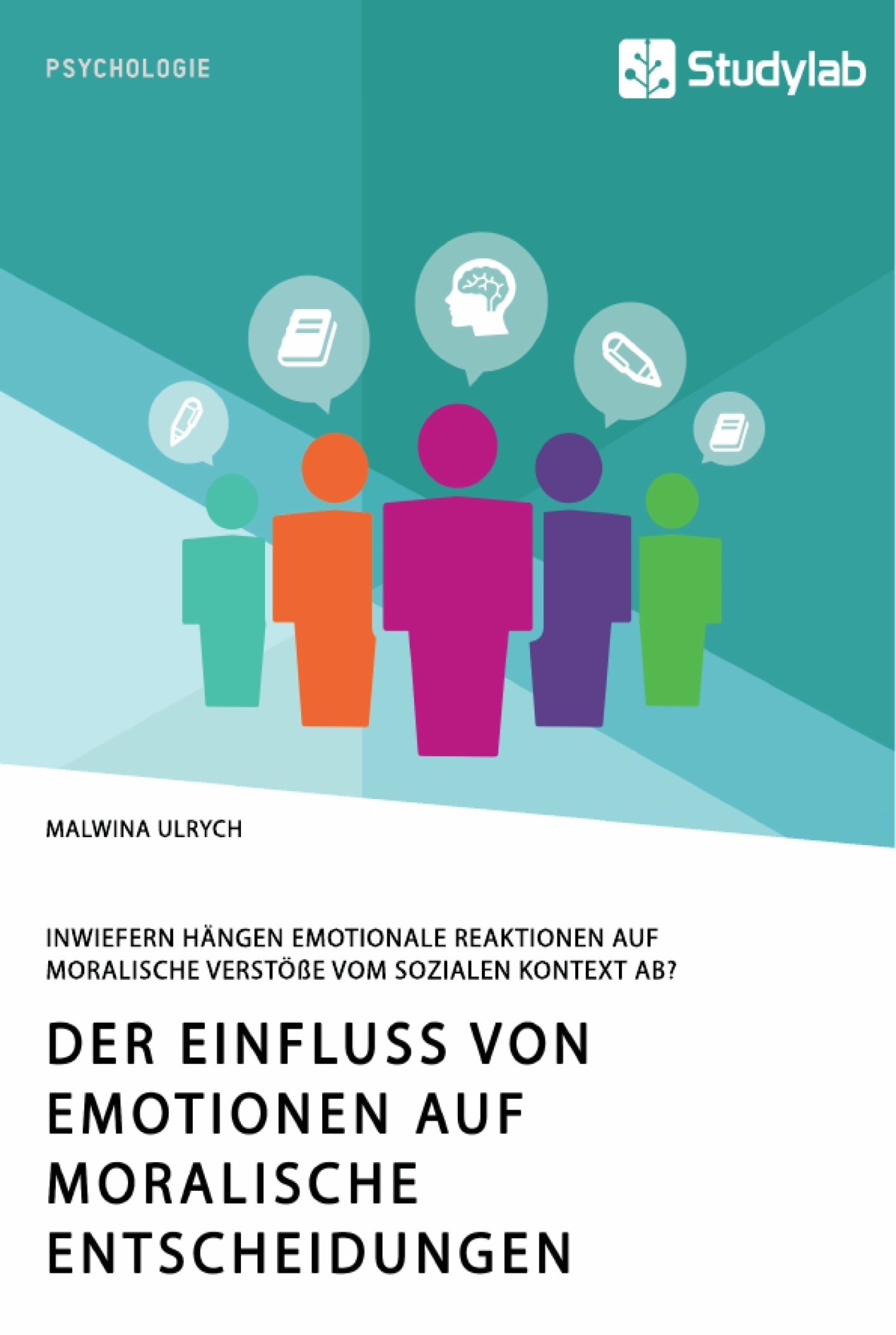 Titel: Der Einfluss von Emotionen auf moralische Entscheidungen. Inwiefern hängen emotionale Reaktionen auf moralische Verstöße vom sozialen Kontext ab?
