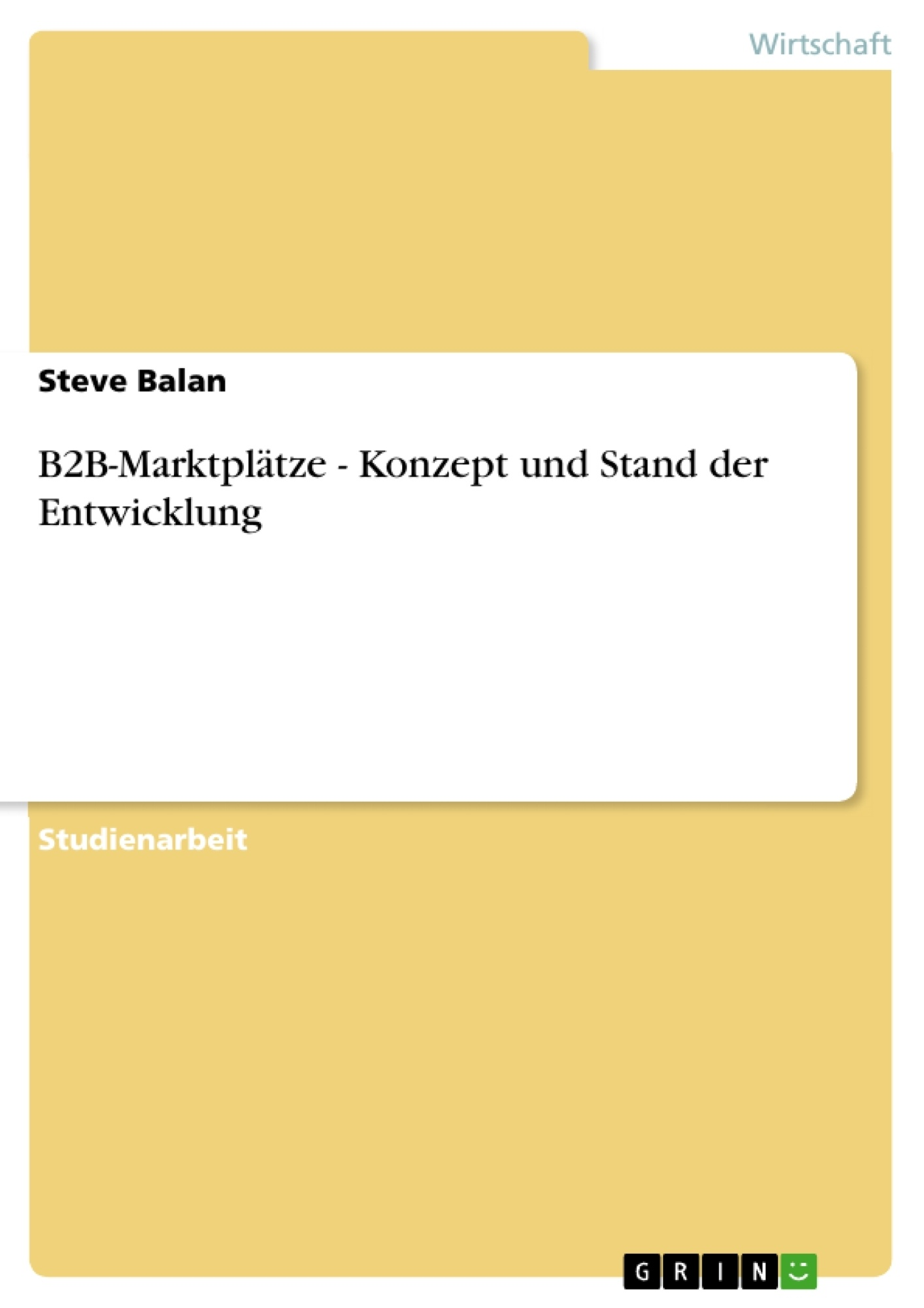 Titel: B2B-Marktplätze - Konzept und Stand der Entwicklung