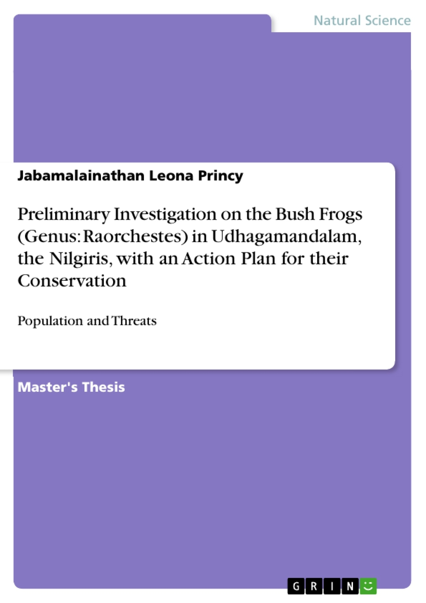 Title: Preliminary Investigation on the Bush Frogs (Genus: Raorchestes) in Udhagamandalam, the Nilgiris, with an Action Plan for their Conservation