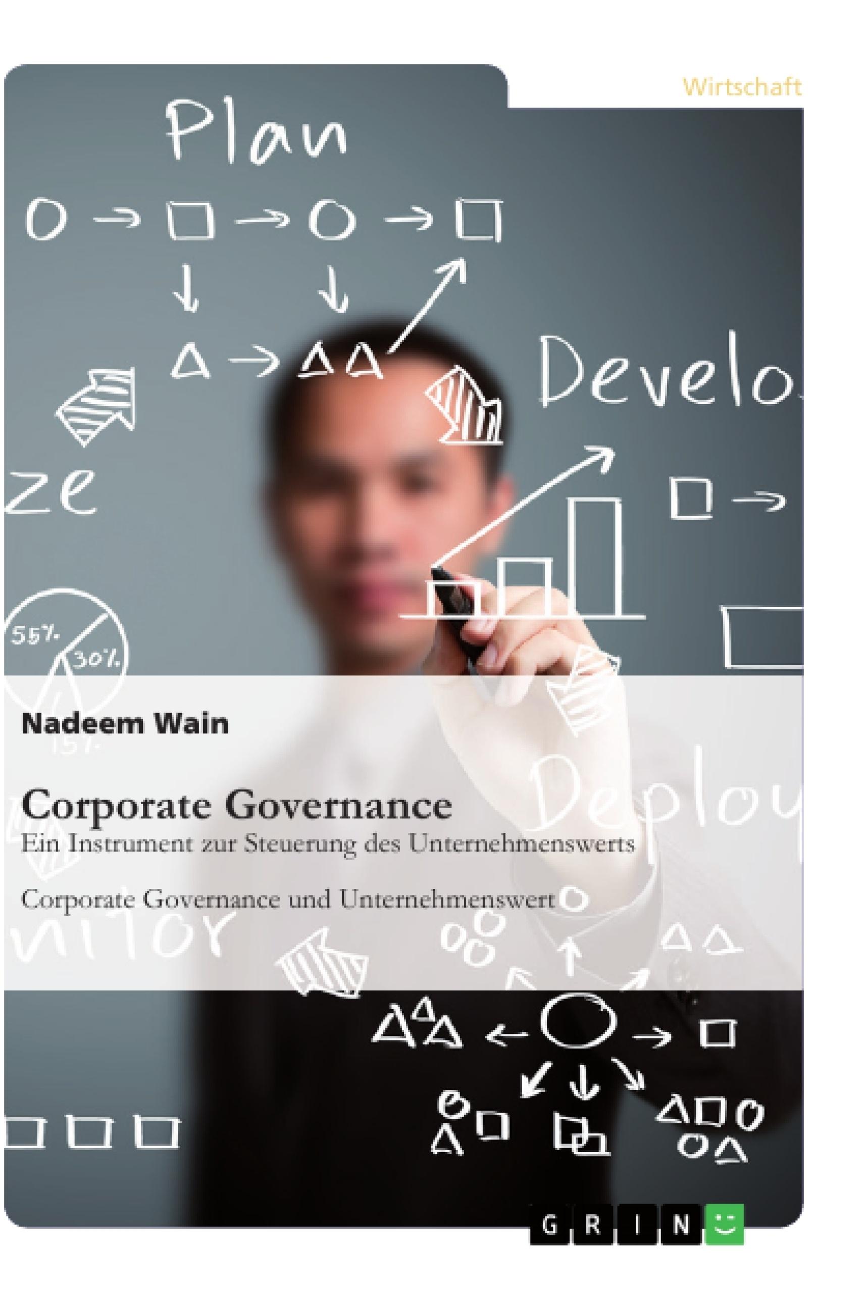 Titel: Corporate Governance. Ein Instrument zur Steuerung des Unternehmenswerts