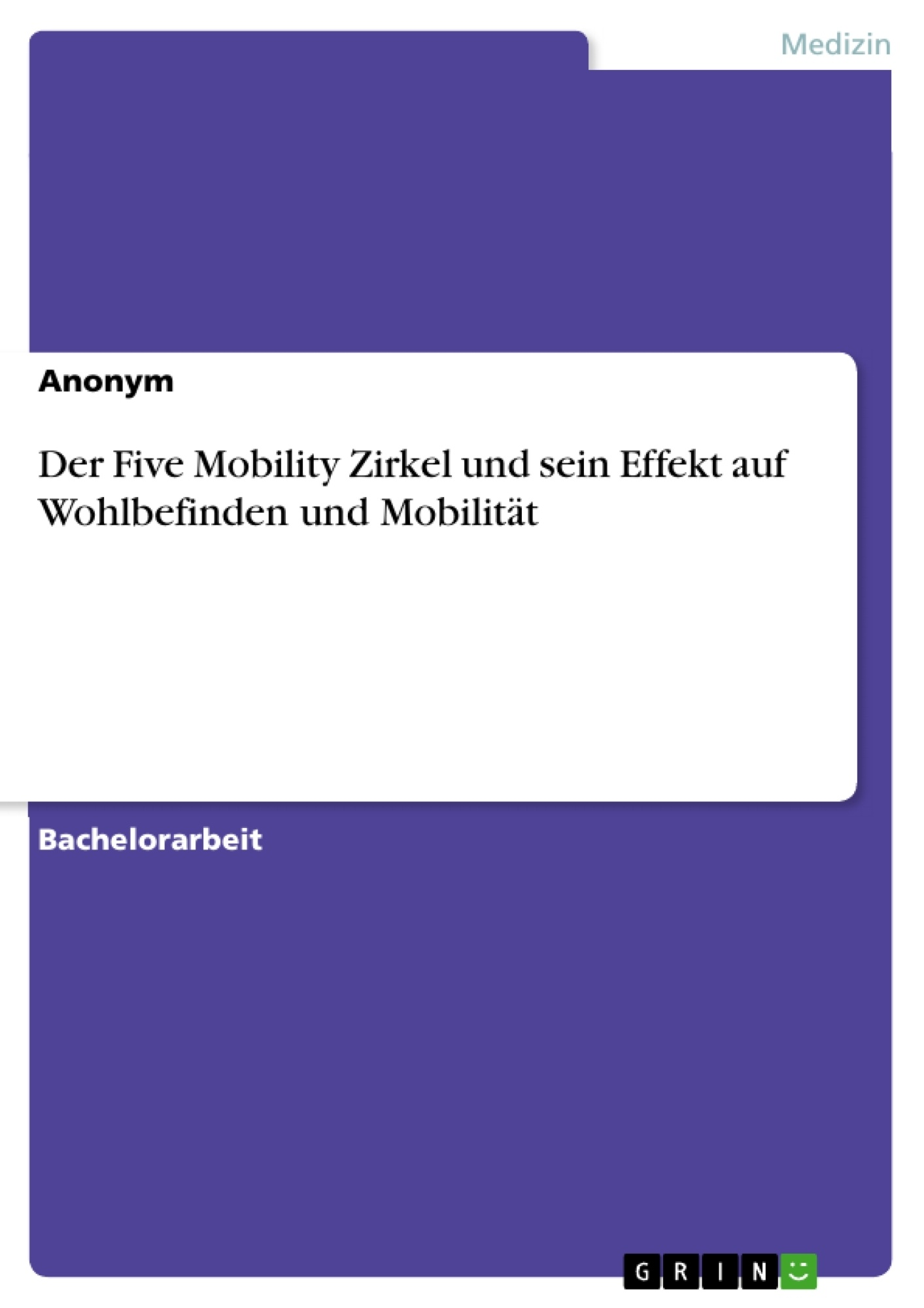 Titel: Der Five Mobility Zirkel und sein Effekt auf Wohlbefinden und Mobilität