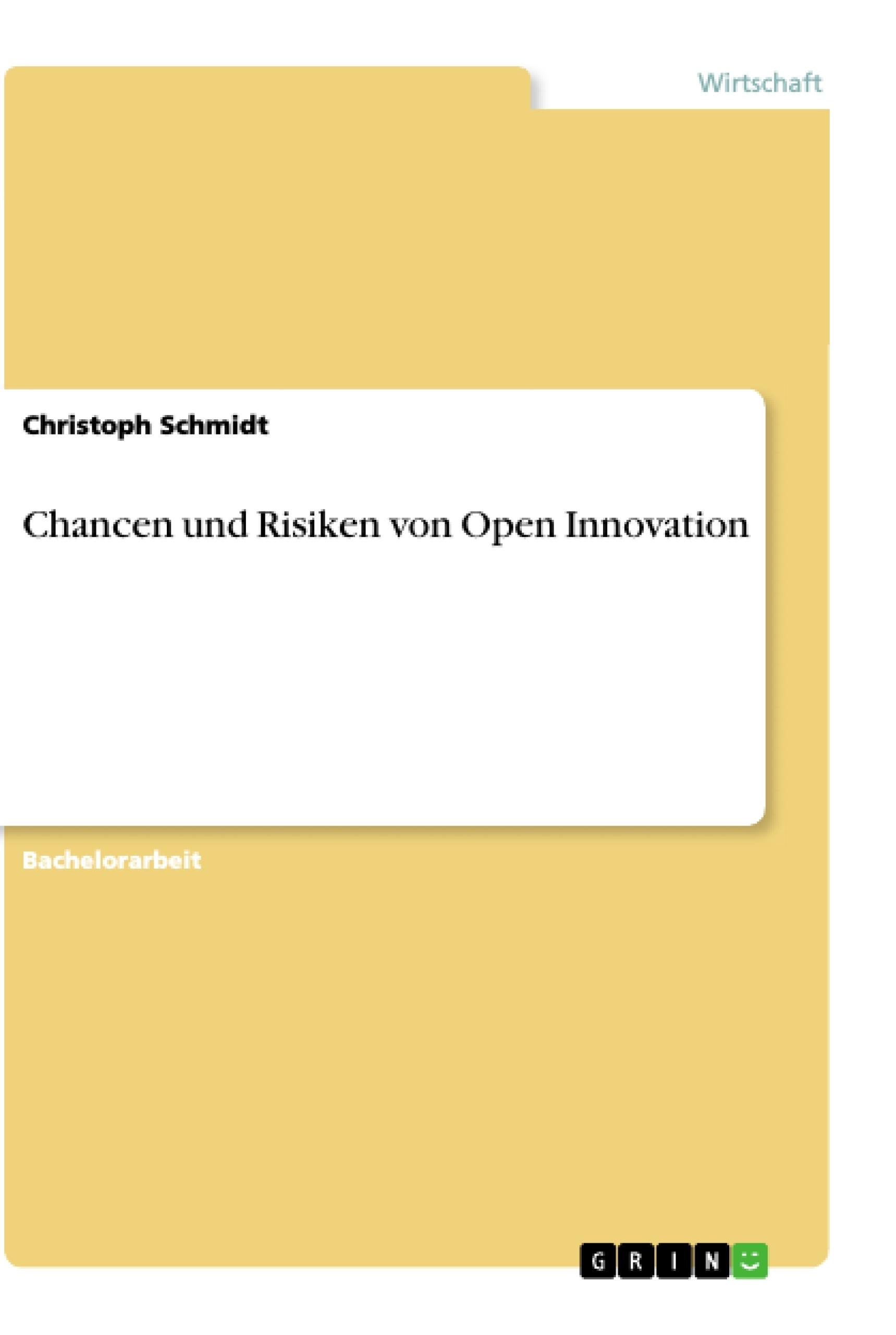 Titel: Chancen und Risiken von Open Innovation