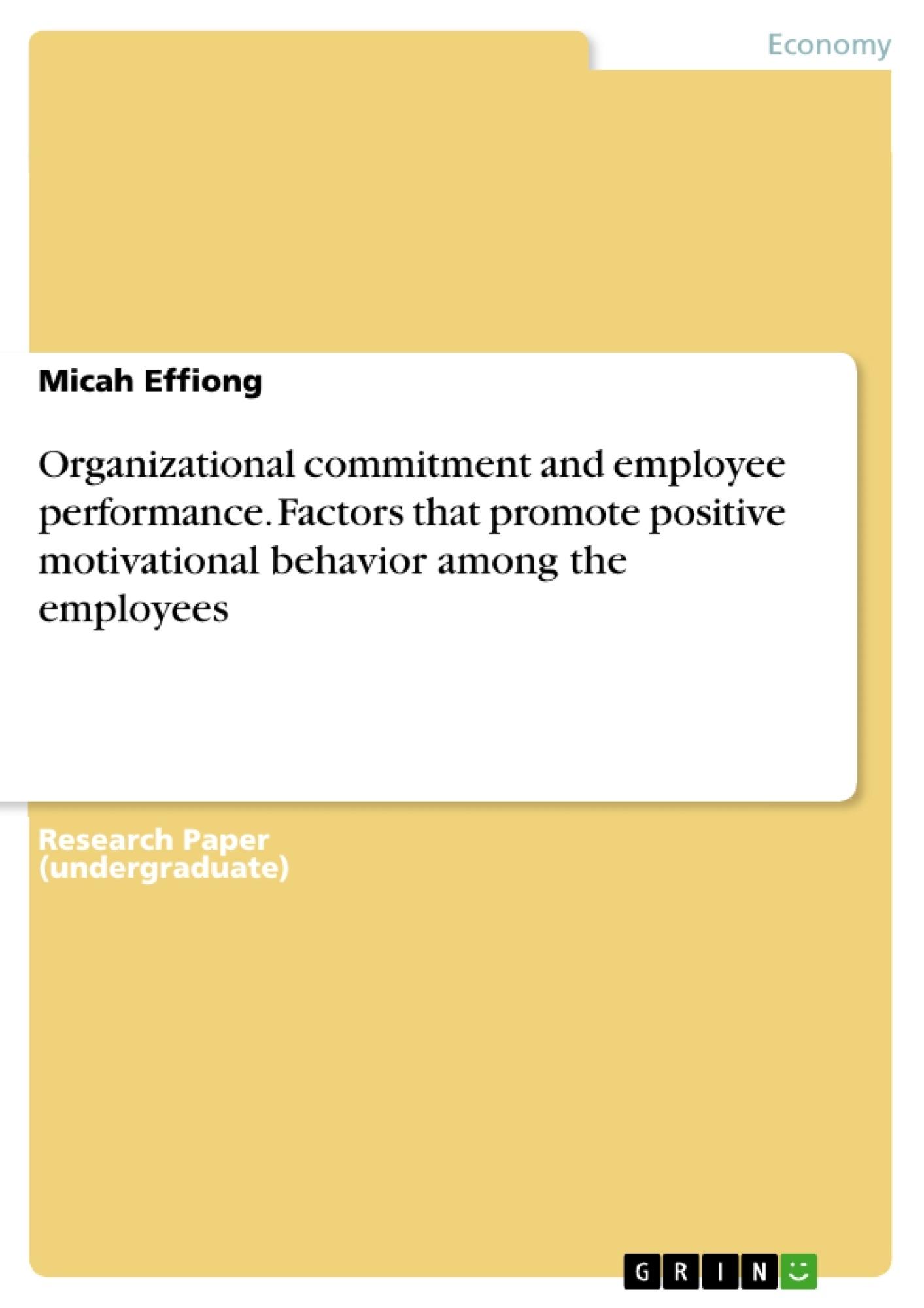 Title: Organizational commitment and employee performance. Factors that promote positive motivational behavior among the employees