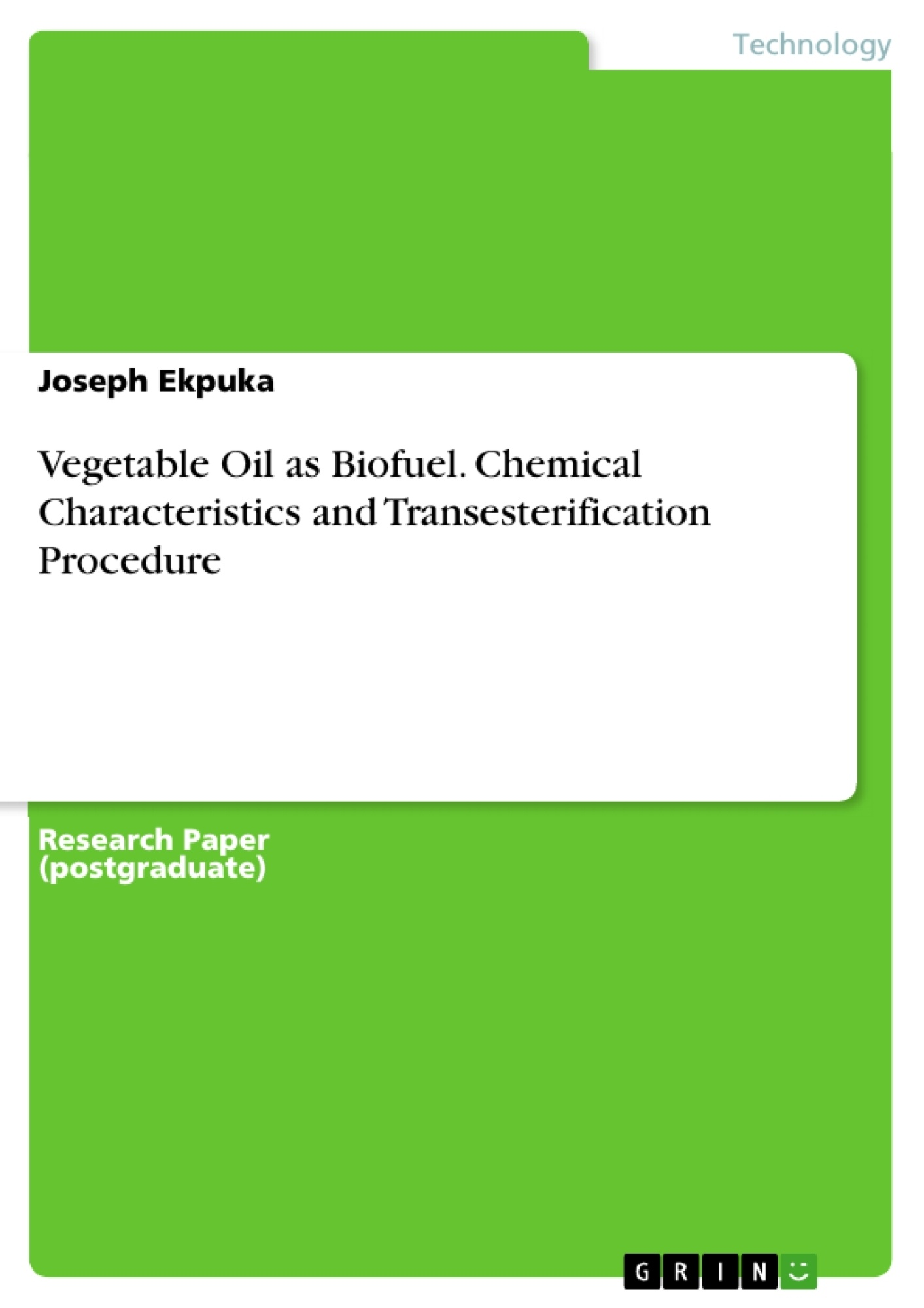 Title: Vegetable Oil as Biofuel. Chemical Characteristics and Transesterification Procedure