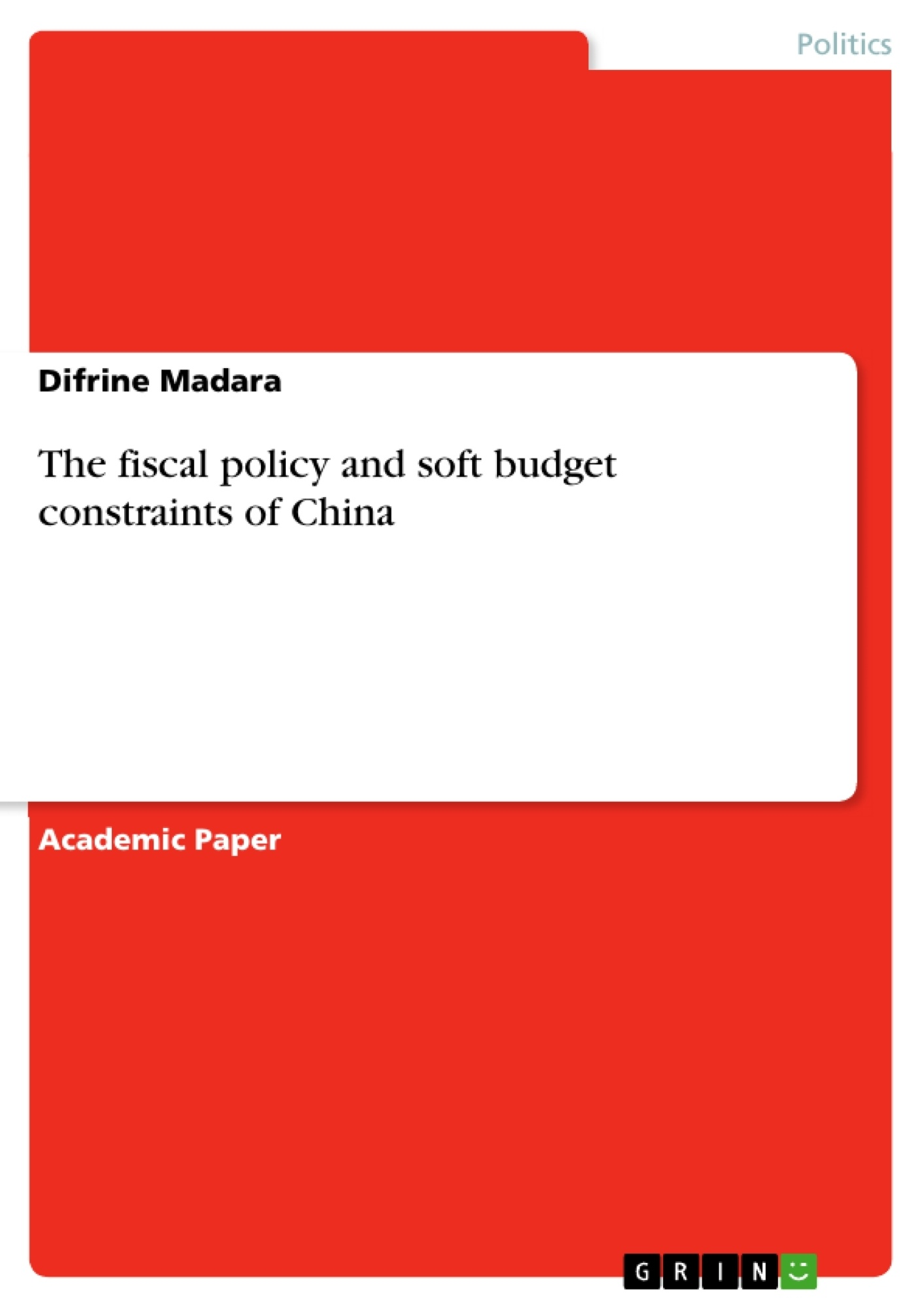 Title: The fiscal policy and soft budget constraints of China