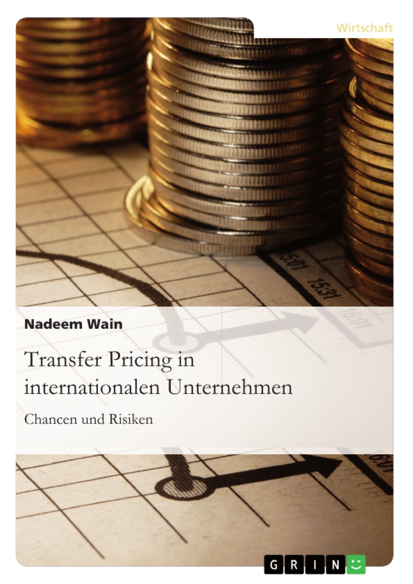 Titel: Transfer Pricing in internationalen Unternehmen. Chancen und Risiken