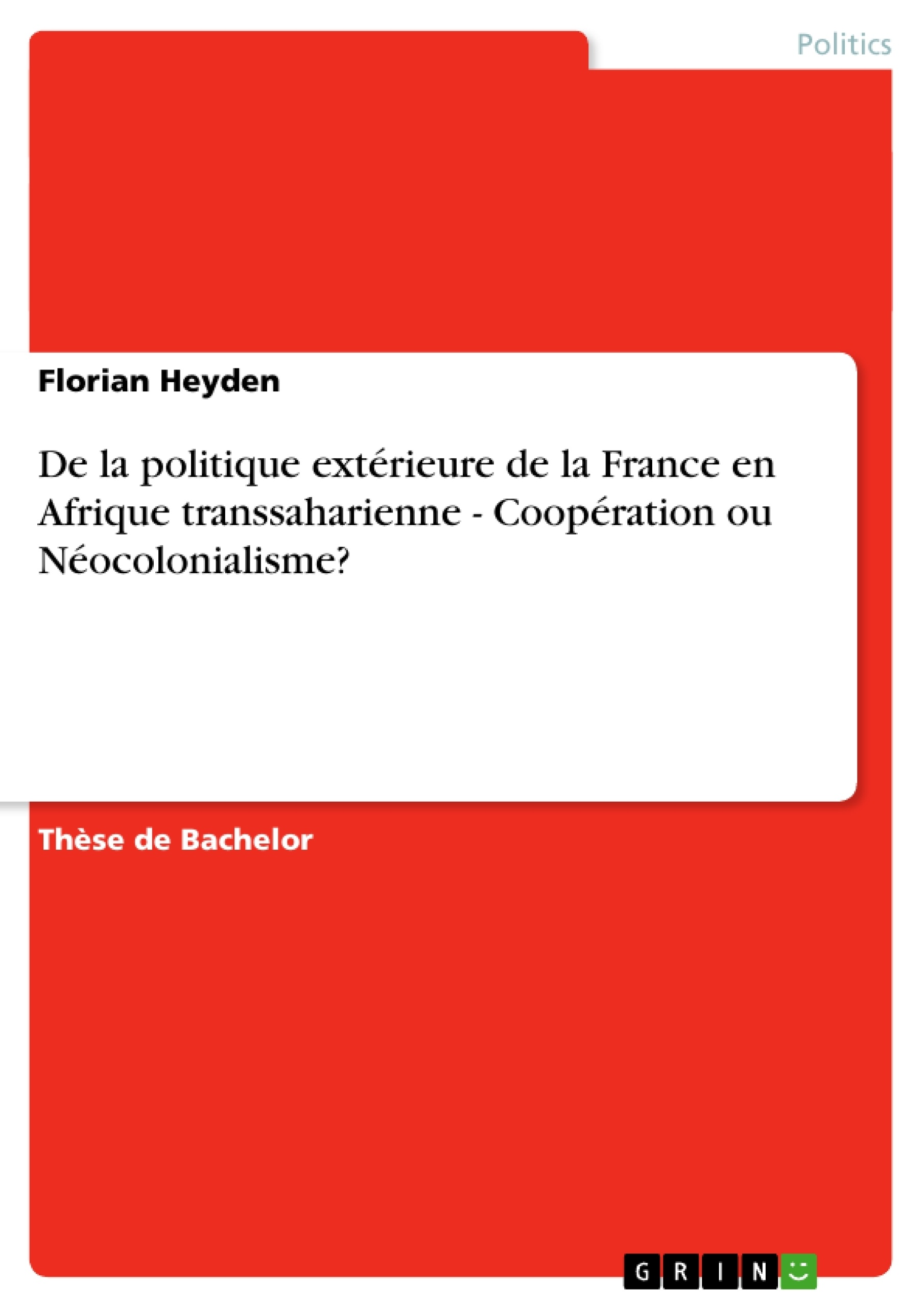 Titre: De la politique extérieure de la France en Afrique transsaharienne - Coopération ou Néocolonialisme?