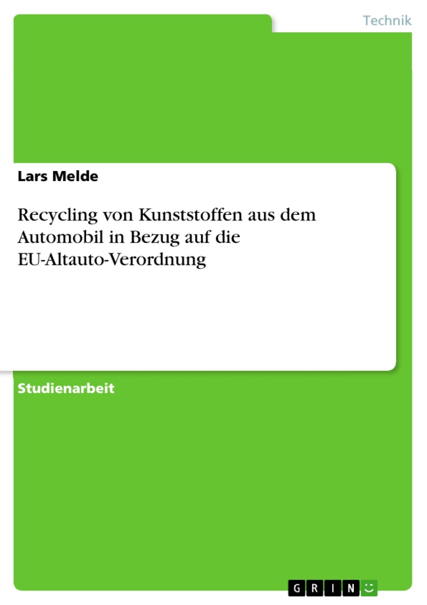 Titel: Recycling von Kunststoffen aus dem Automobil in Bezug auf die EU-Altauto-Verordnung