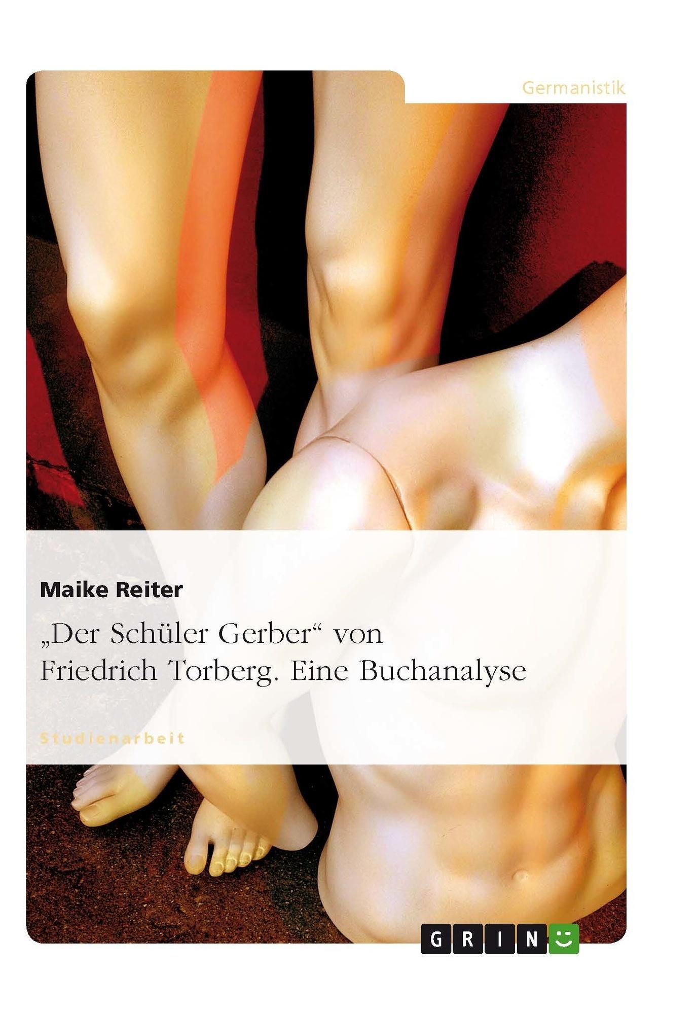 """Titel: """"Der Schüler Gerber"""" von Friedrich Torberg. Eine Buchanalyse"""