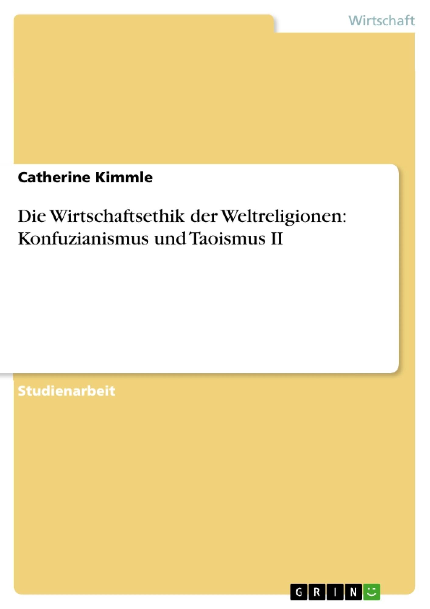 Titel: Die Wirtschaftsethik der Weltreligionen: Konfuzianismus und Taoismus II
