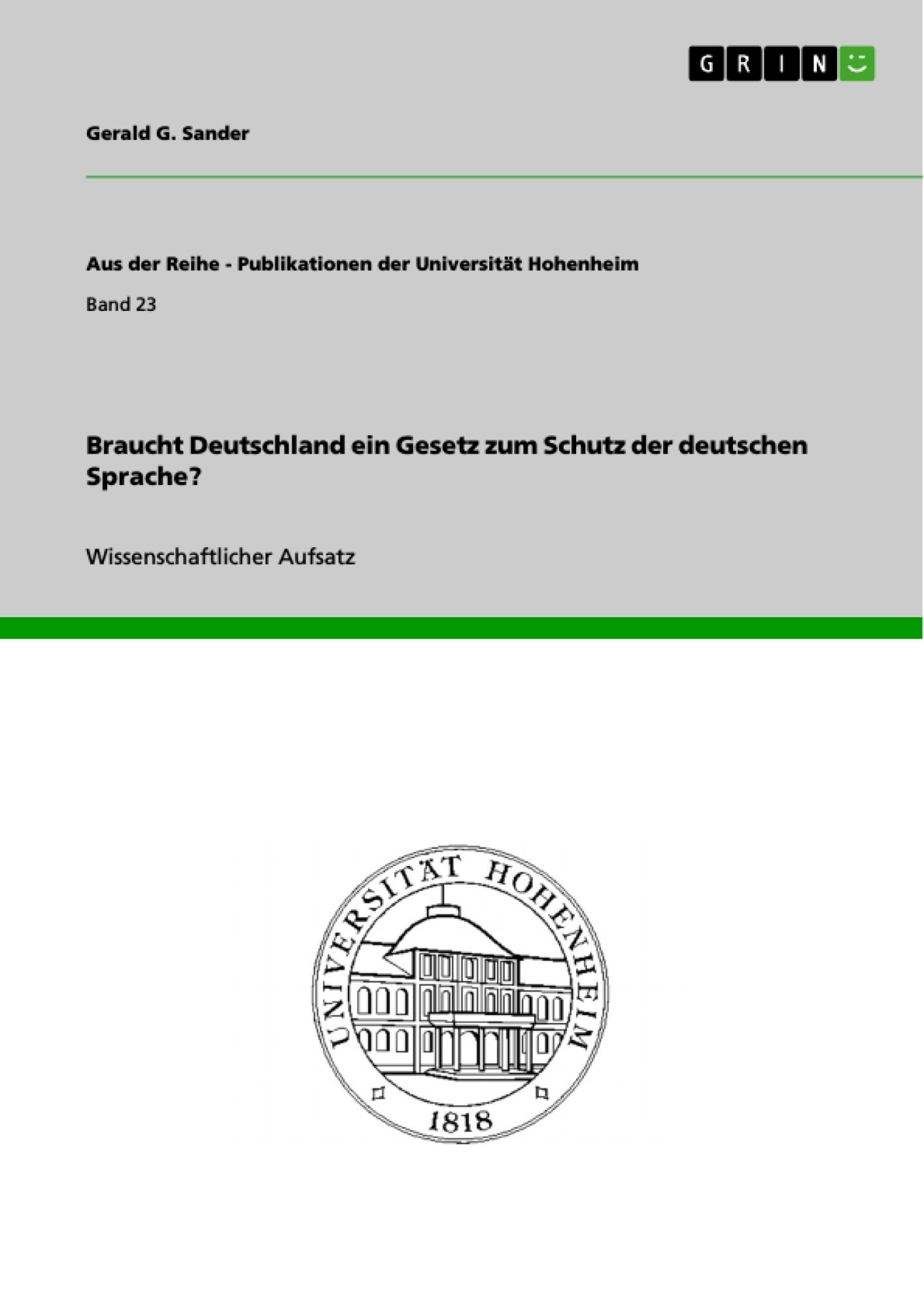 Titel: Braucht Deutschland ein Gesetz zum Schutz der deutschen Sprache?