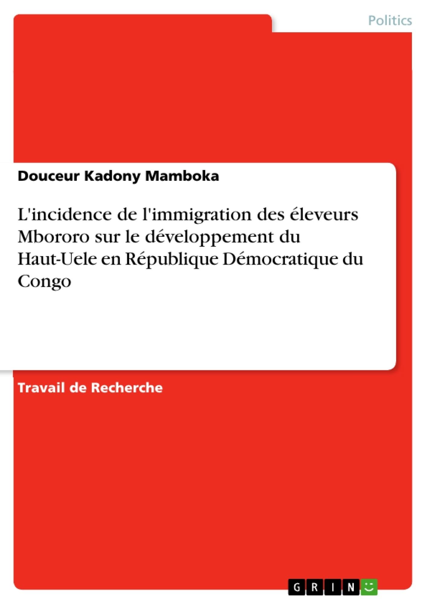 Titre: L'incidence de l'immigration des éleveurs Mbororo sur le développement du Haut-Uele en République Démocratique du Congo