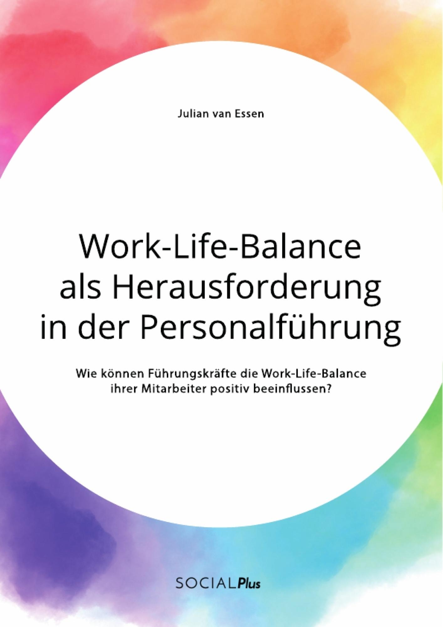 Titel: Work-Life-Balance als Herausforderung in der Personalführung