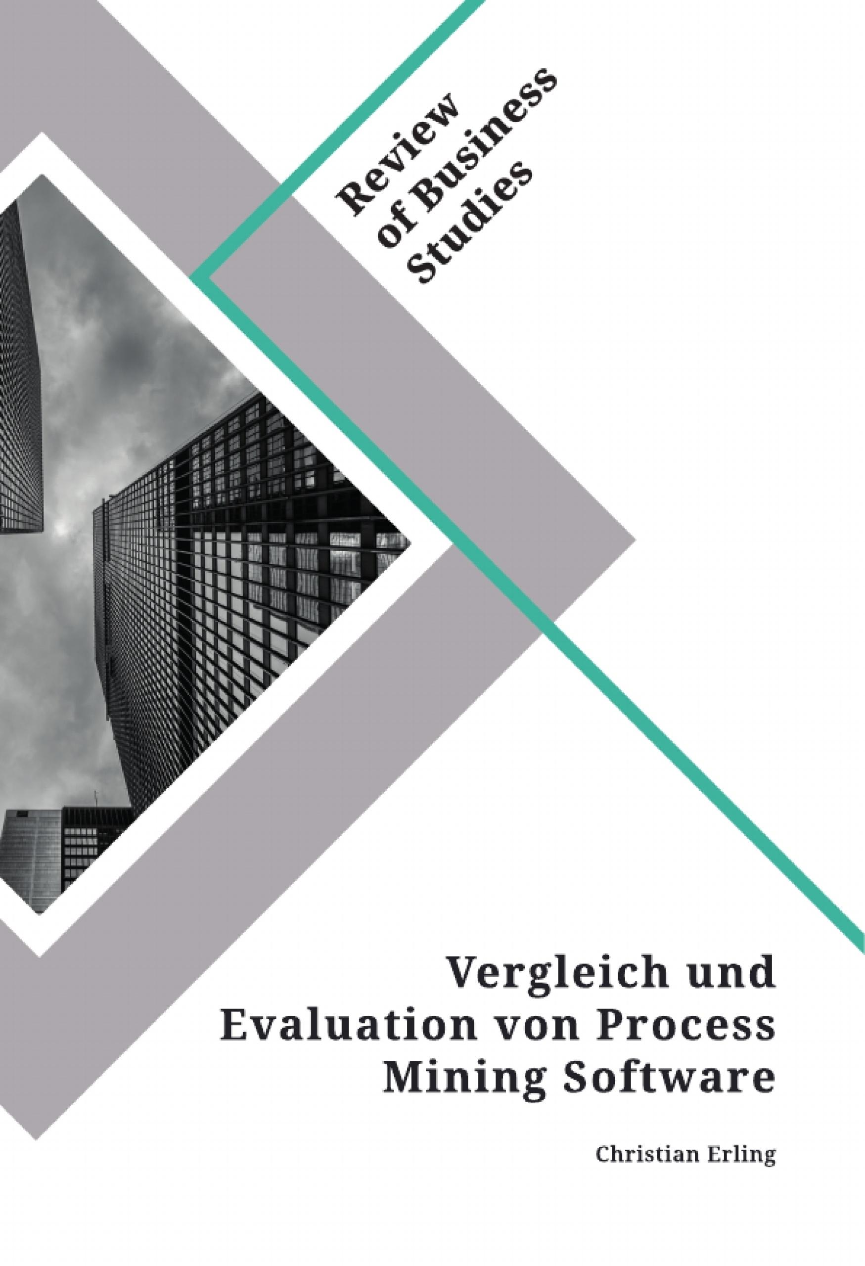 Titel: Vergleich und Evaluation von Process Mining Software