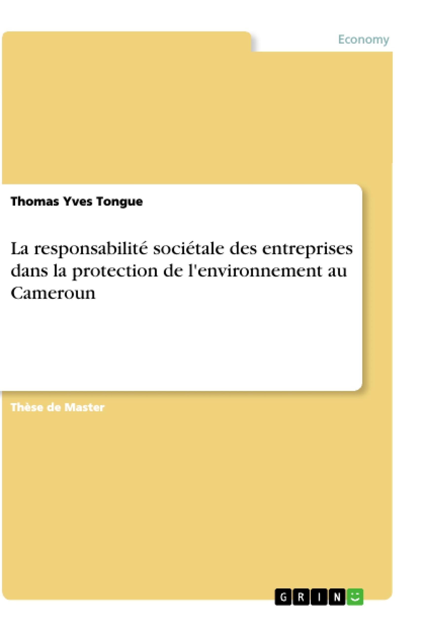 Titre: La responsabilité sociétale des entreprises dans la protection de l'environnement au Cameroun