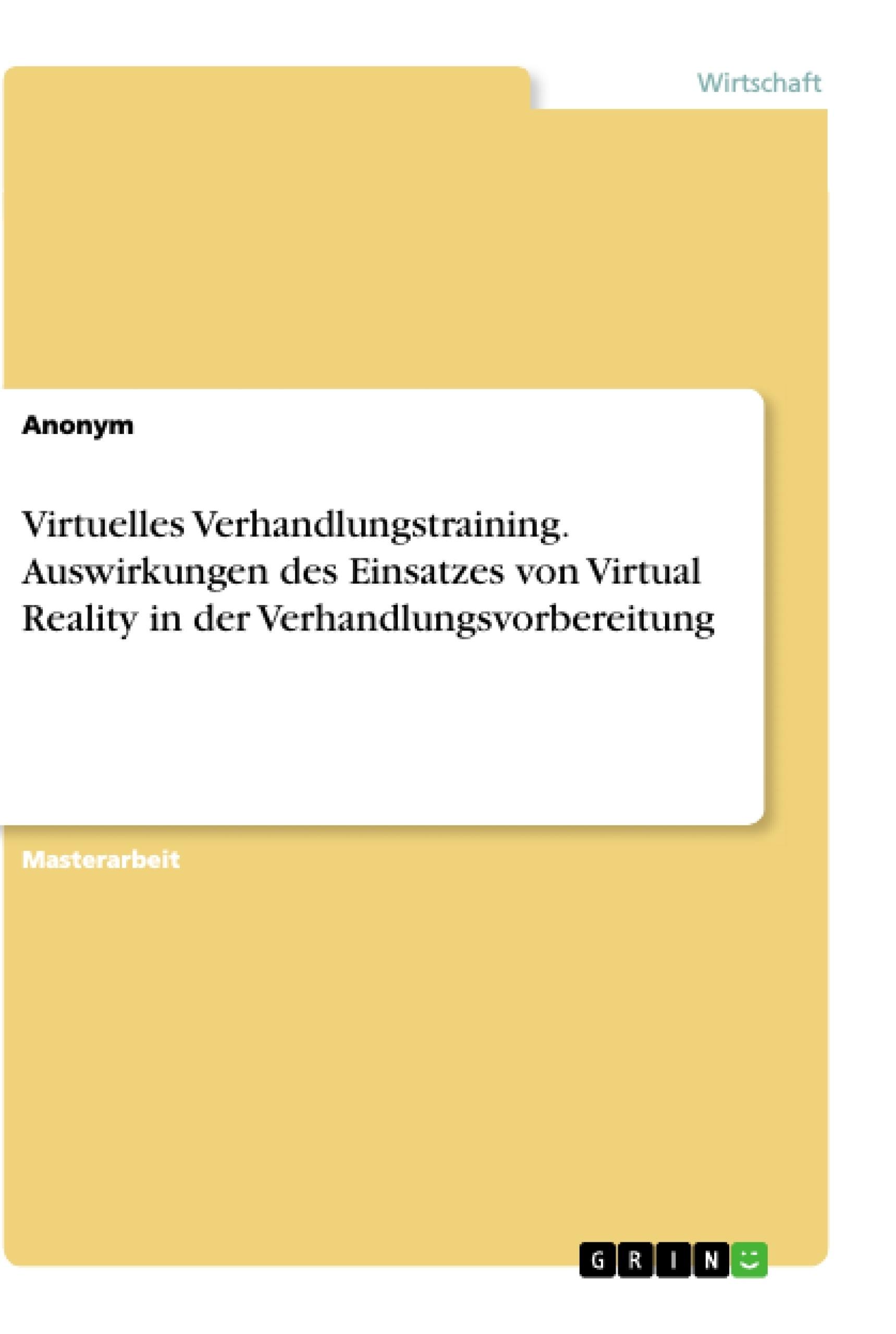 Titel: Virtuelles Verhandlungstraining. Auswirkungen des Einsatzes von Virtual Reality in der Verhandlungsvorbereitung