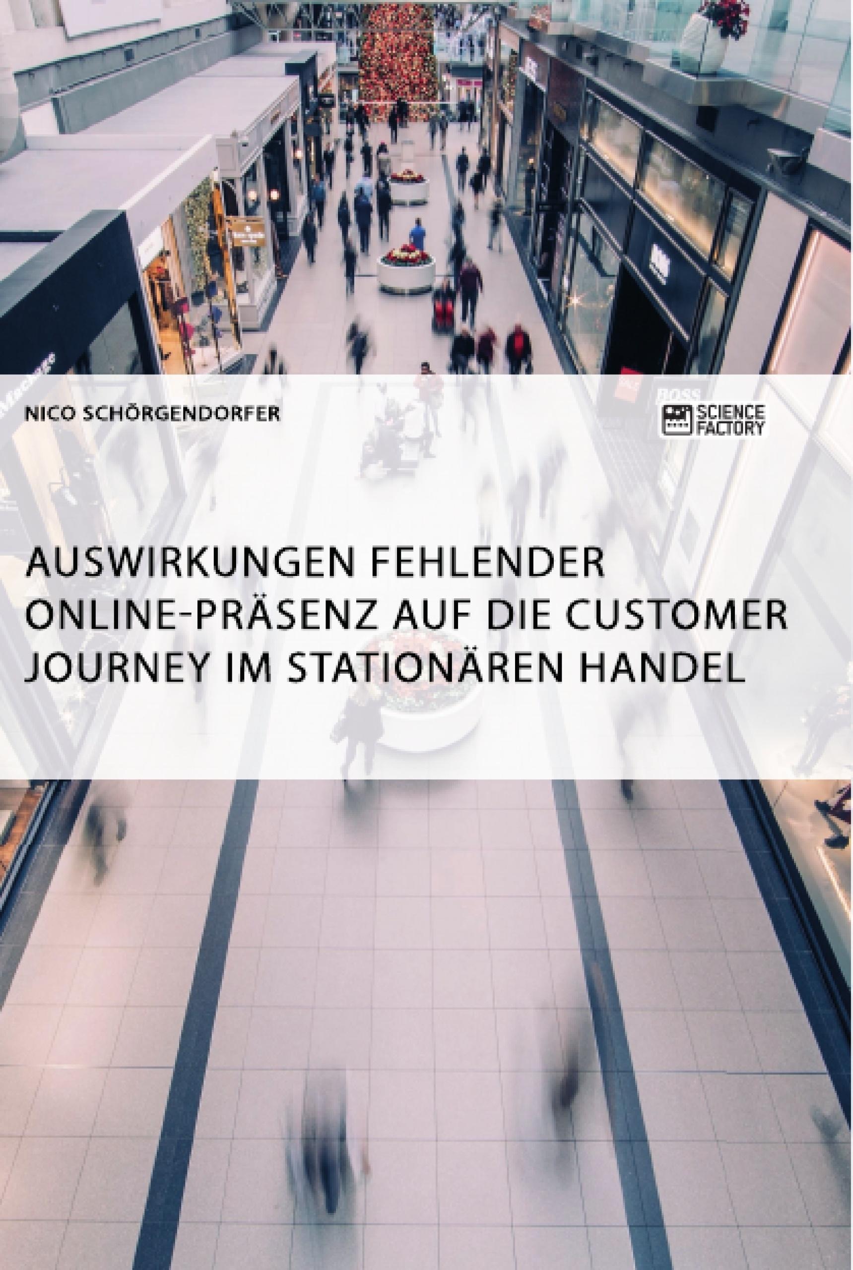 Titel: Auswirkungen fehlender Online-Präsenz auf die Customer Journey im stationären Handel