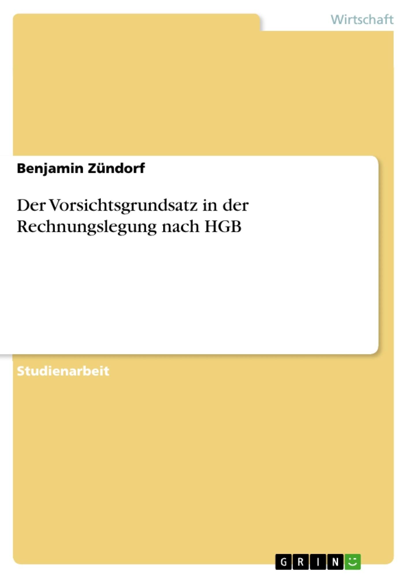 Titel: Der Vorsichtsgrundsatz in der Rechnungslegung nach HGB