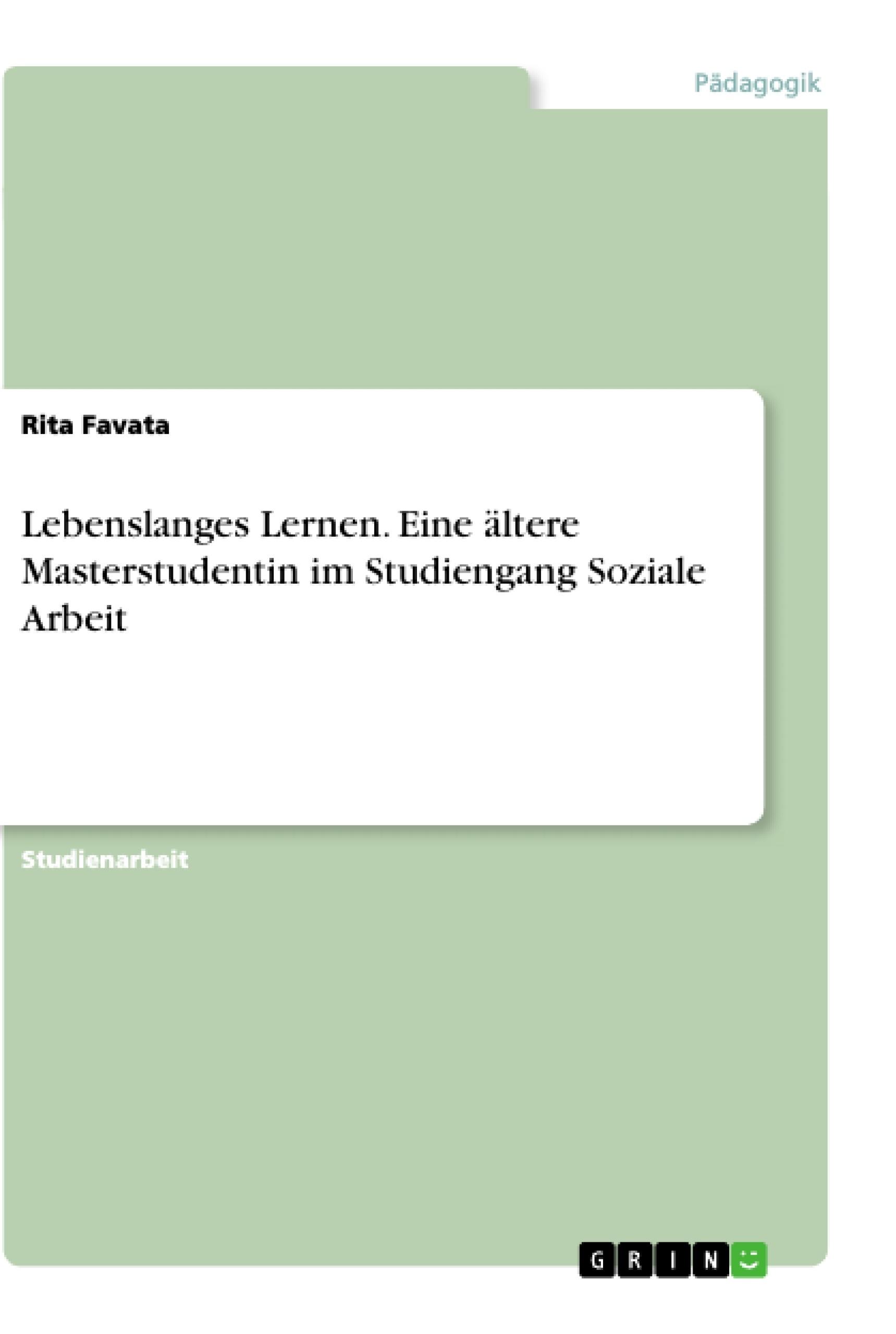 Titel: Lebenslanges Lernen. Eine ältere Masterstudentin im Studiengang Soziale Arbeit