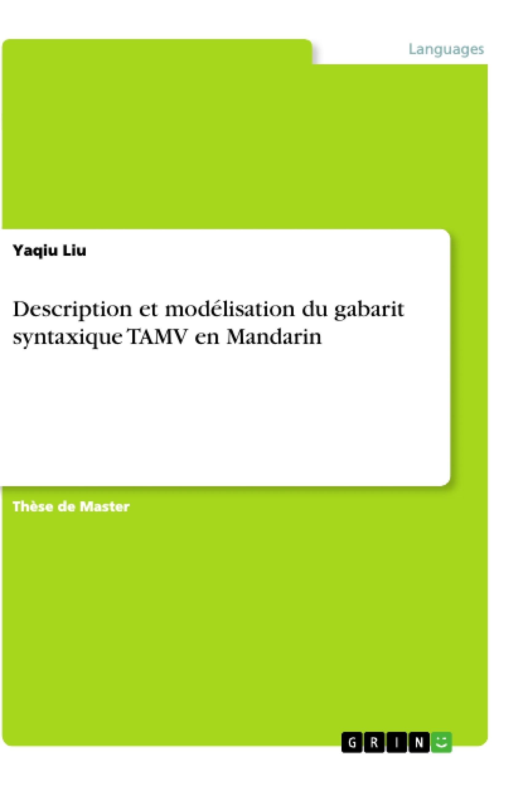 Titre: Description et modélisation du gabarit syntaxique TAMV en Mandarin