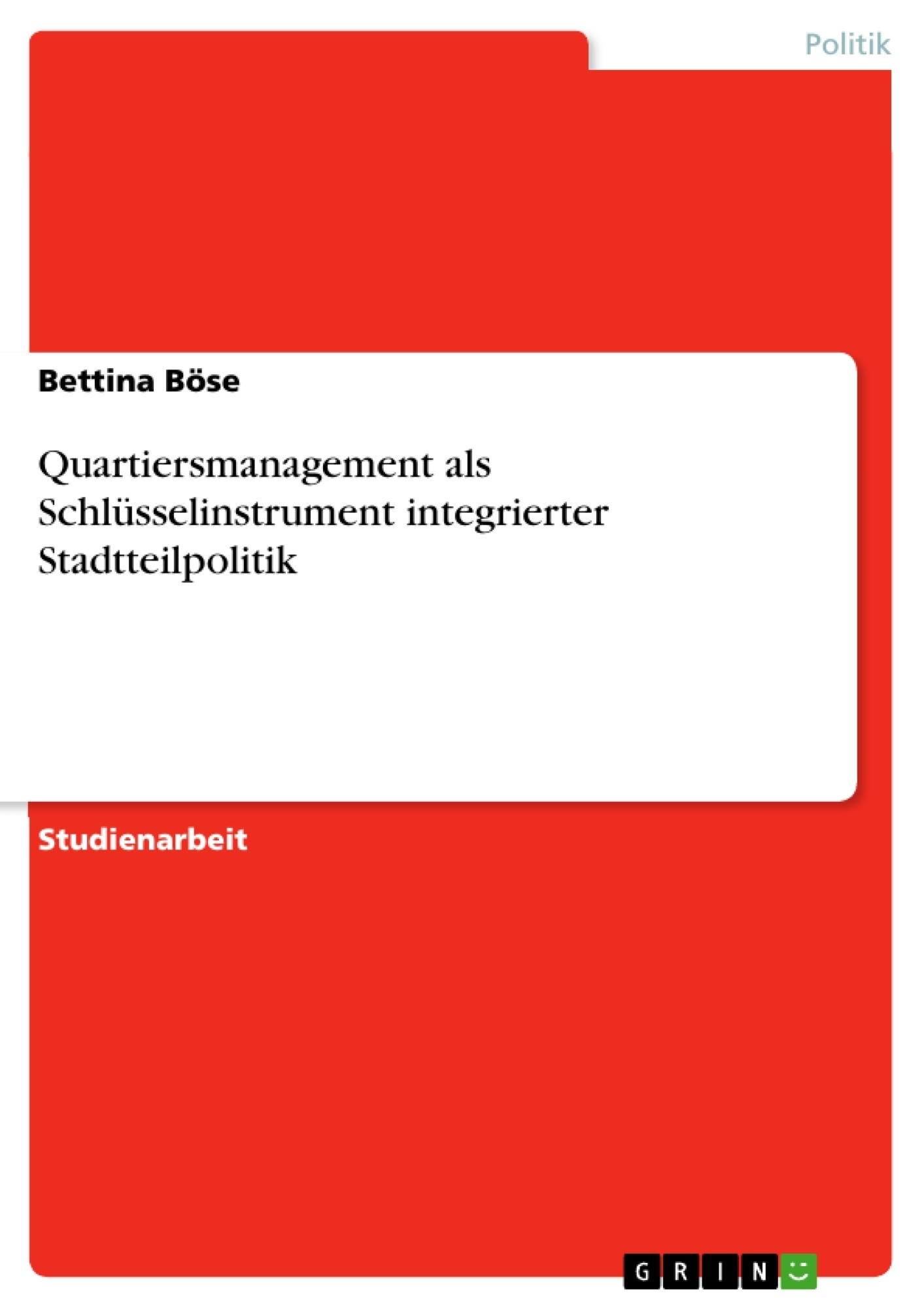 Titel: Quartiersmanagement als Schlüsselinstrument integrierter Stadtteilpolitik