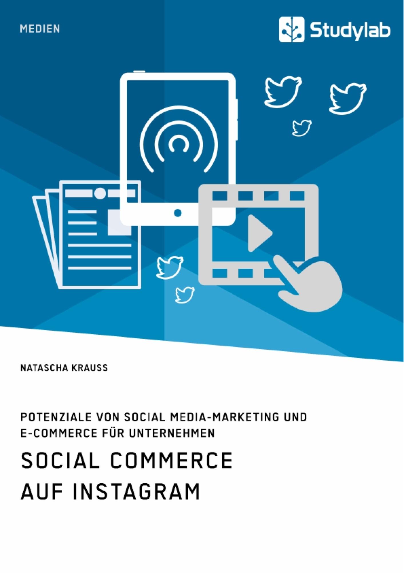 Titel: Social Commerce auf Instagram. Potenziale von Social Media-Marketing und E-Commerce für Unternehmen