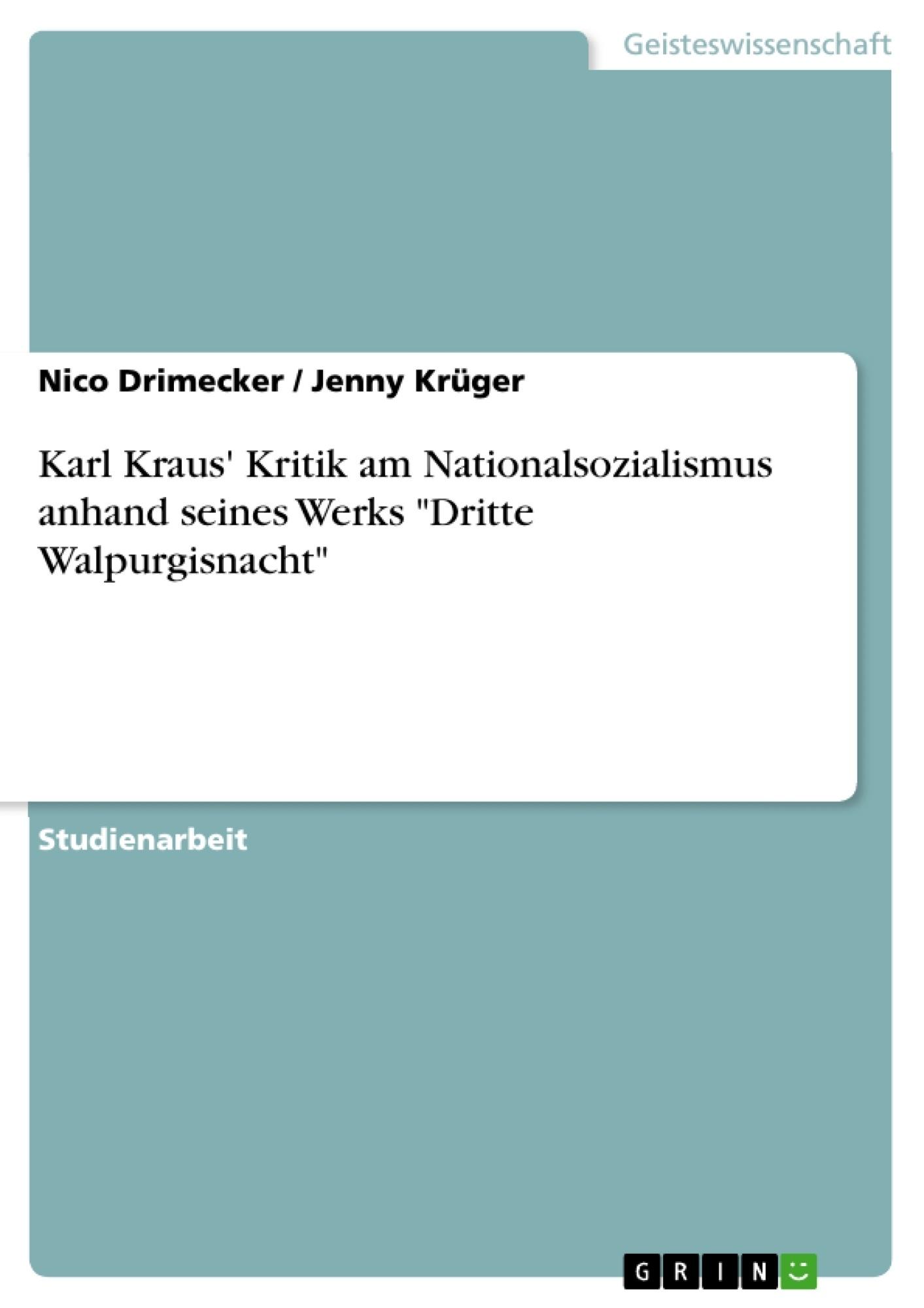"""Titel: Karl Kraus' Kritik am Nationalsozialismus anhand seines Werks """"Dritte Walpurgisnacht"""""""
