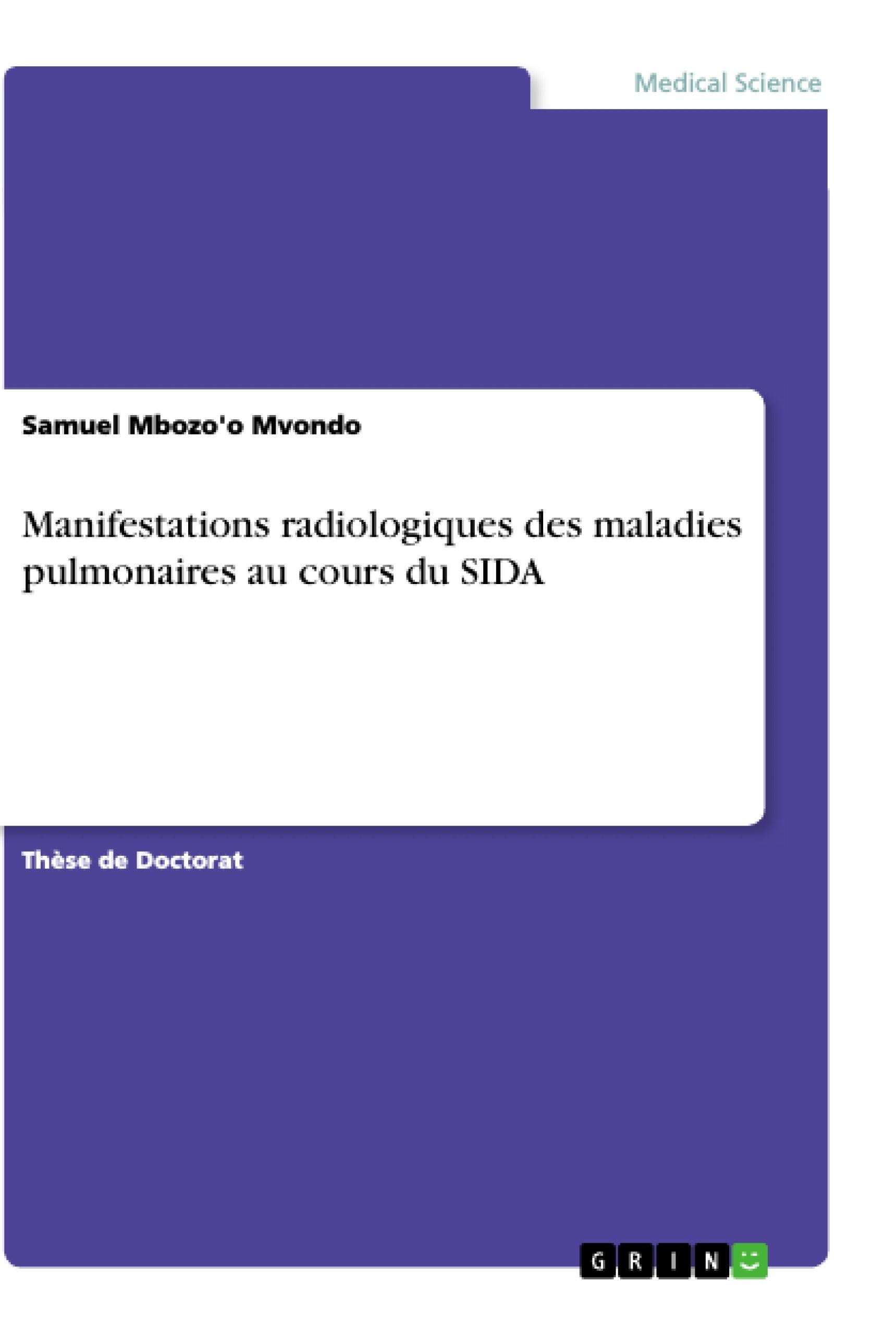 Titre: Manifestations radiologiques des maladies pulmonaires au cours du SIDA