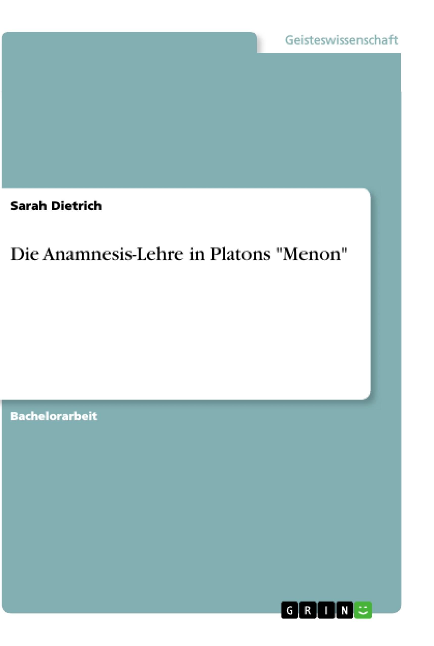 """Titel: Die Anamnesis-Lehre in Platons """"Menon"""""""
