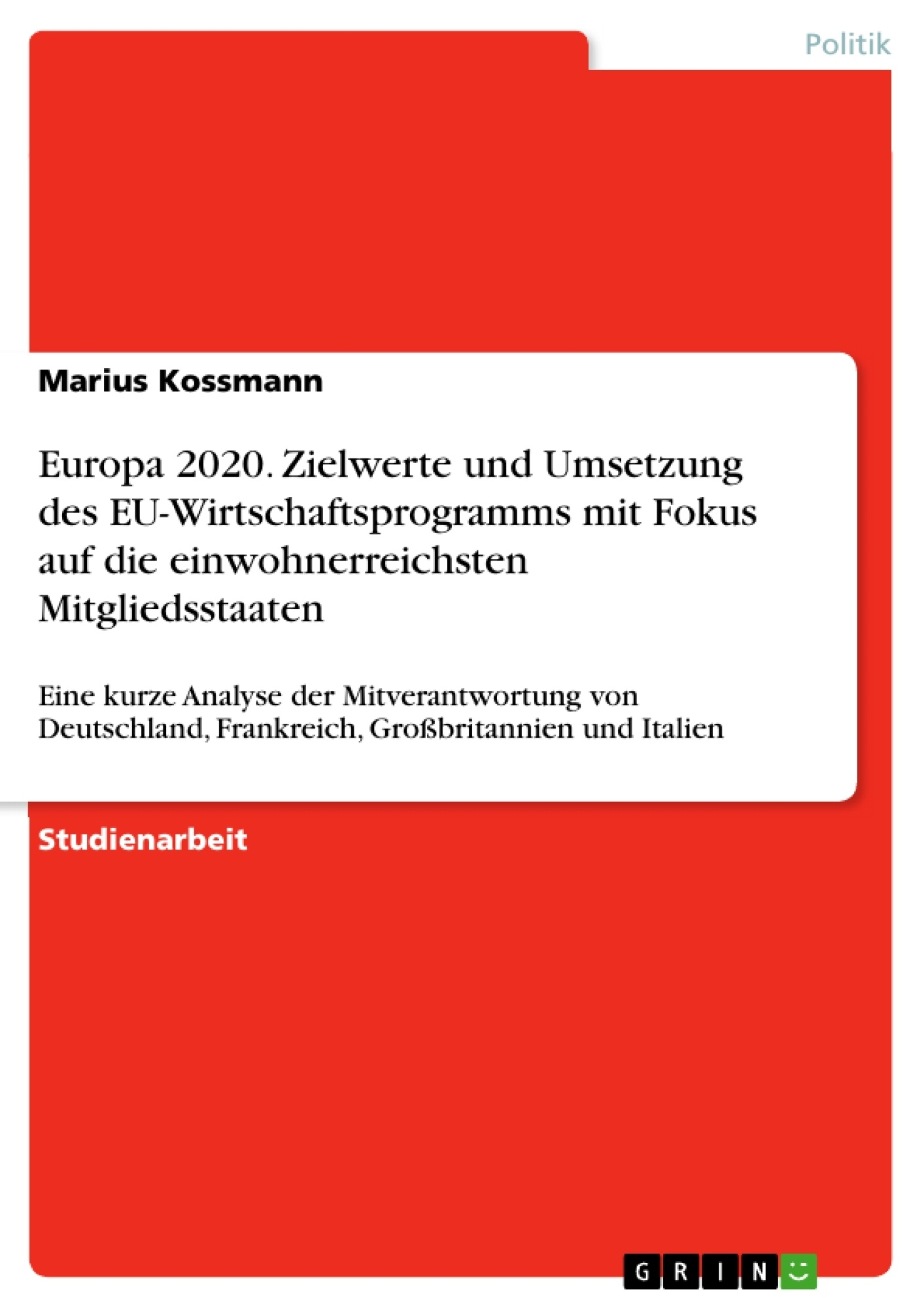 Titel: Europa 2020. Zielwerte und Umsetzung des EU-Wirtschaftsprogramms mit Fokus auf die einwohnerreichsten Mitgliedsstaaten