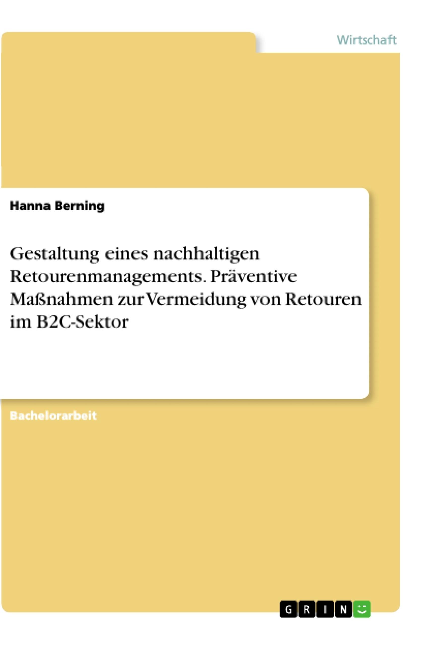 Titel: Gestaltung eines nachhaltigen Retourenmanagements. Präventive Maßnahmen zur Vermeidung von Retouren im B2C-Sektor