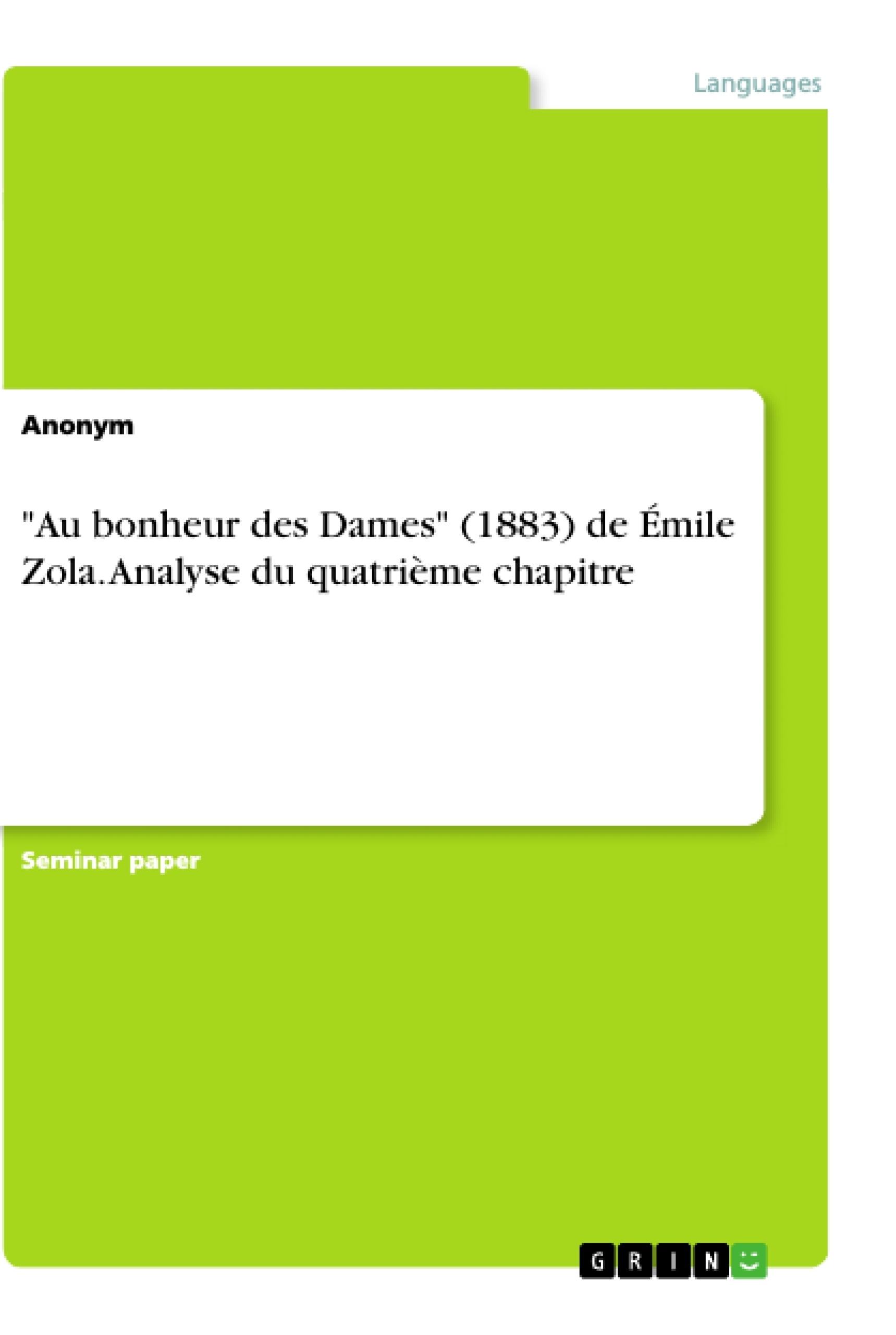 """Titre: """"Au bonheur des Dames"""" (1883) de Émile Zola. Analyse du quatrième chapitre"""