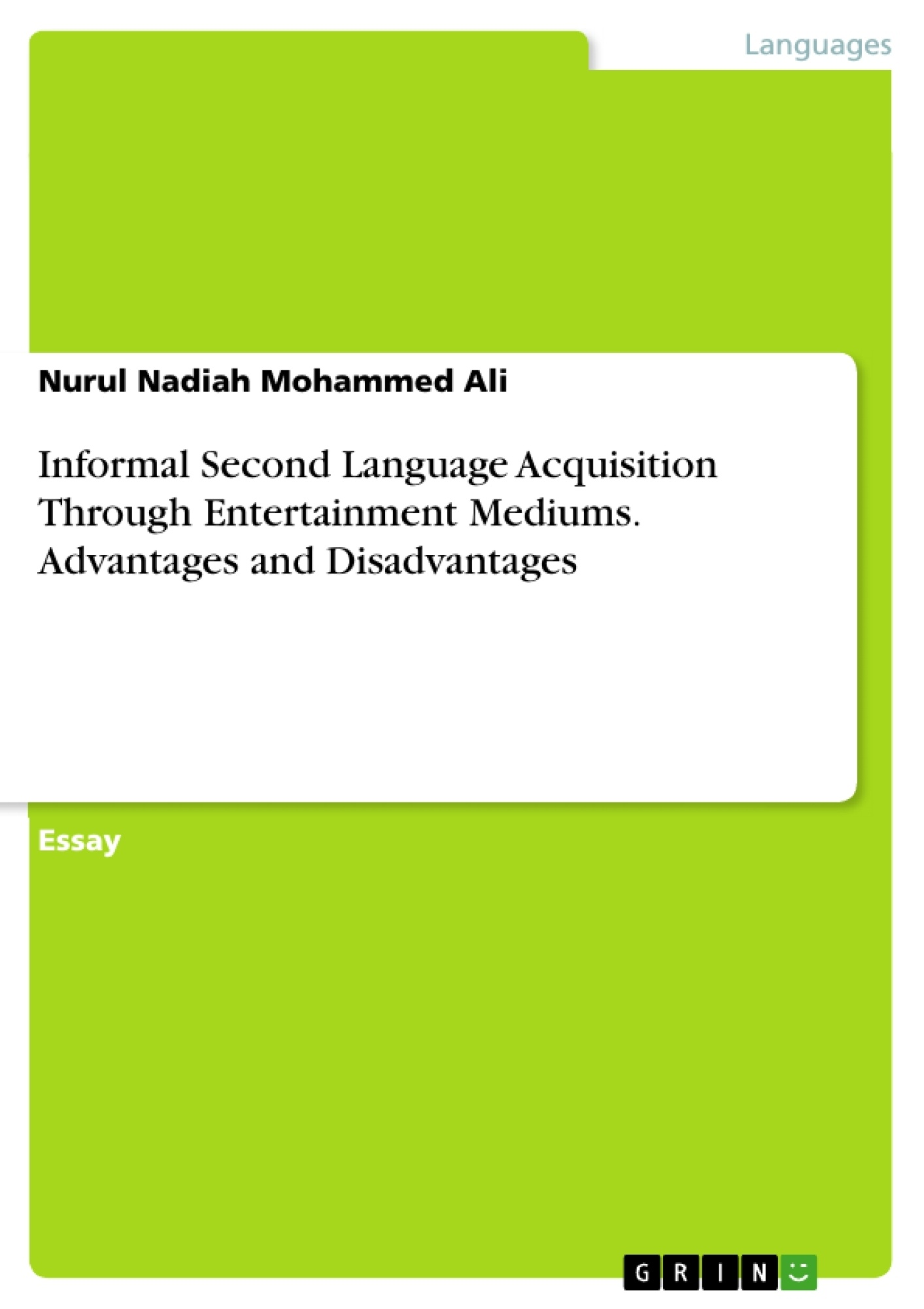 Title: Informal Second Language Acquisition Through Entertainment Mediums. Advantages and Disadvantages