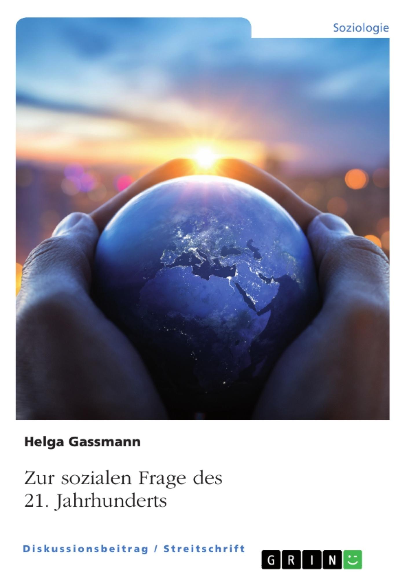 Titel: Zur sozialen Frage des 21. Jahrhunderts