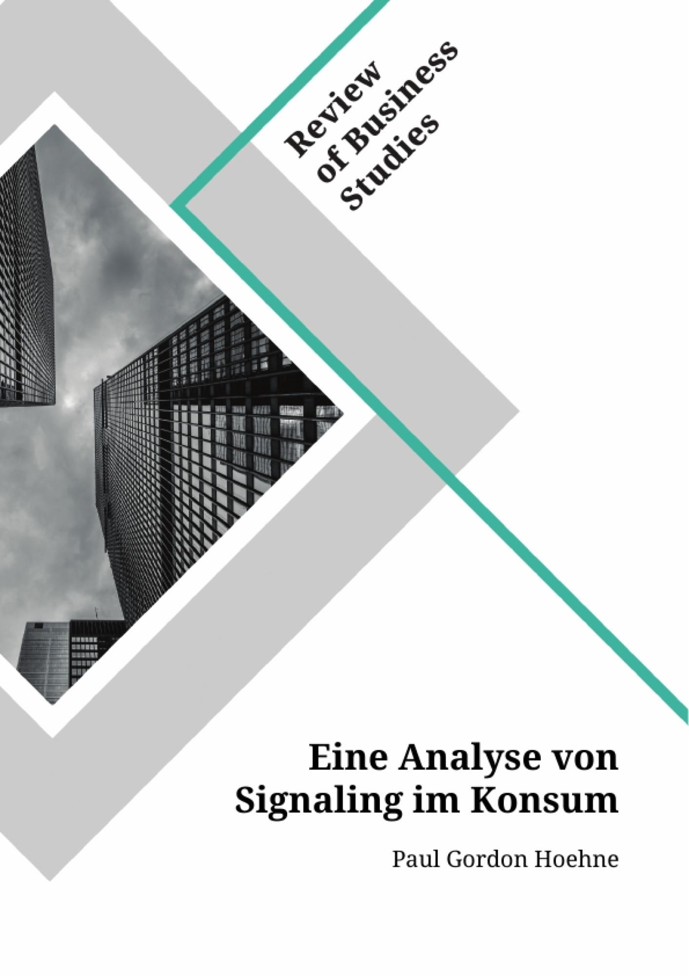Titel: Eine Analyse von Signaling im Konsum