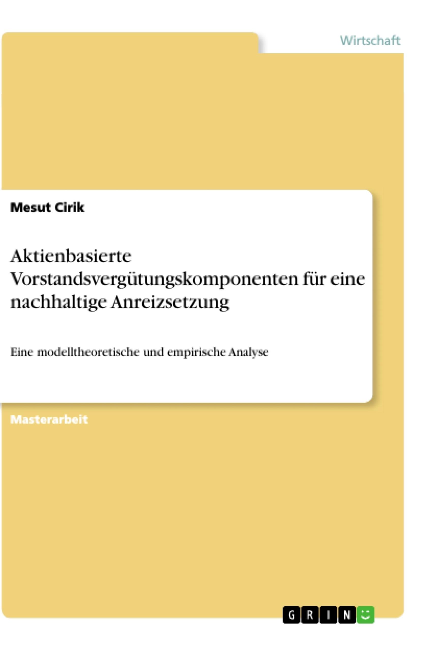 Titel: Aktienbasierte Vorstandsvergütungskomponenten für eine nachhaltige Anreizsetzung