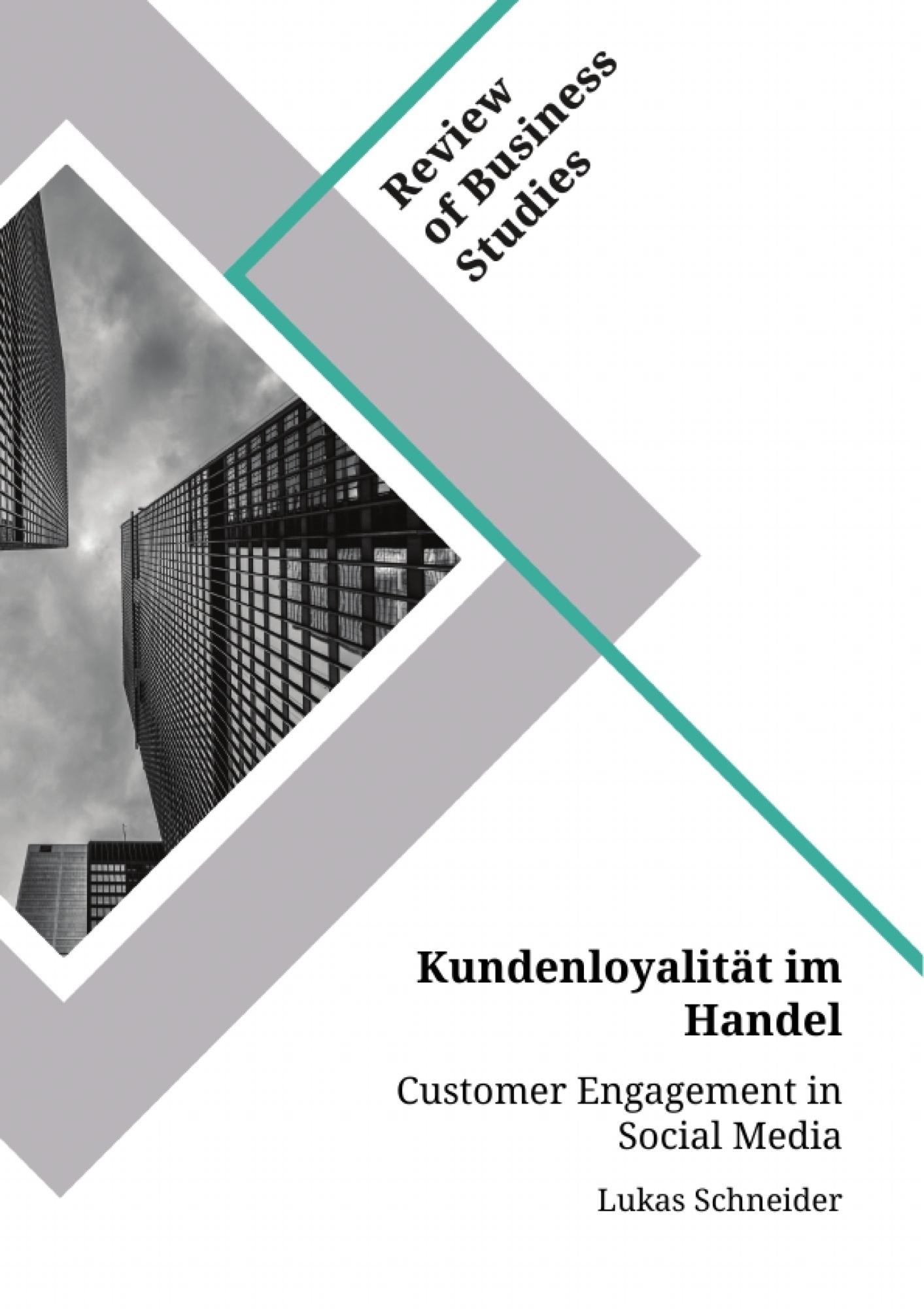 Titel: Kundenloyalität im Handel. Customer Engagement in Social Media