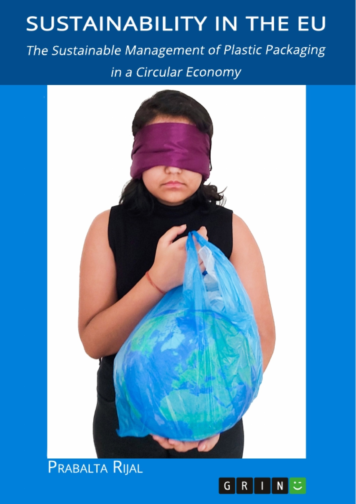 Title: Sustainability in the EU. The Sustainable Management of Plastic Packaging in a Circular Economy