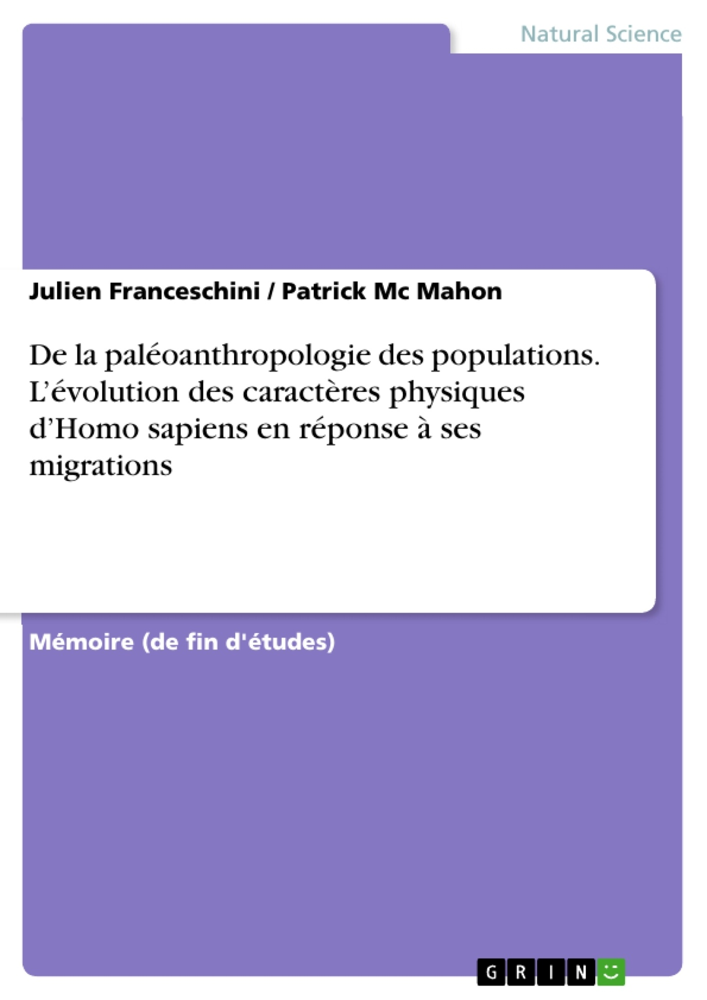 Titre: De la paléoanthropologie des populations. L'évolution des caractères physiques d'Homo sapiens en réponse à ses migrations