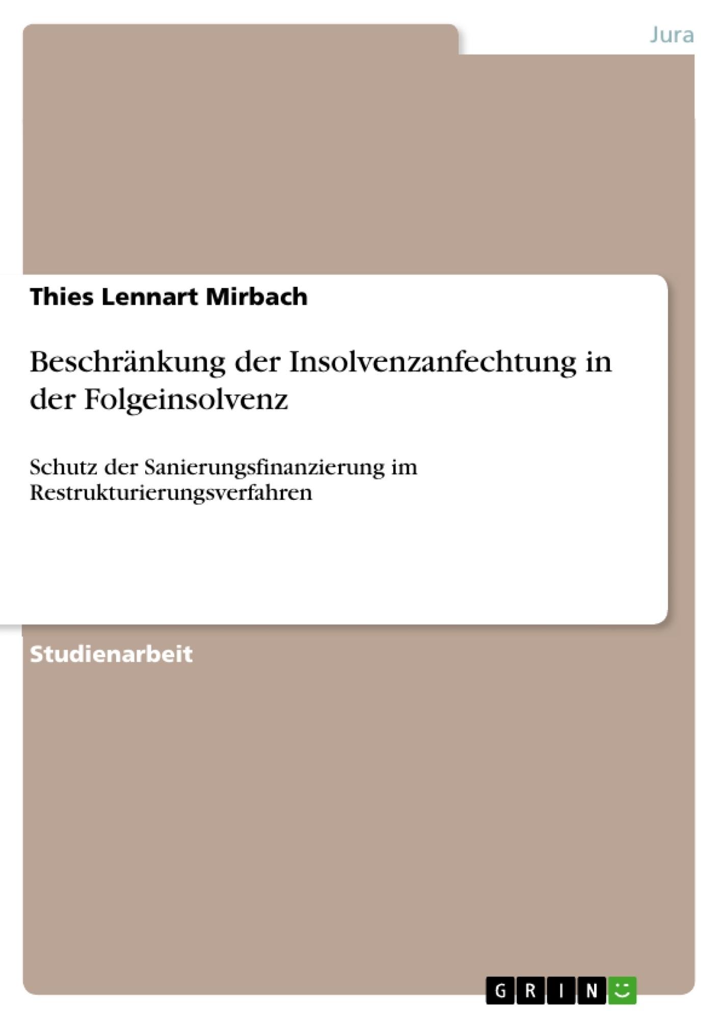 Titel: Beschränkung der Insolvenzanfechtung in der Folgeinsolvenz